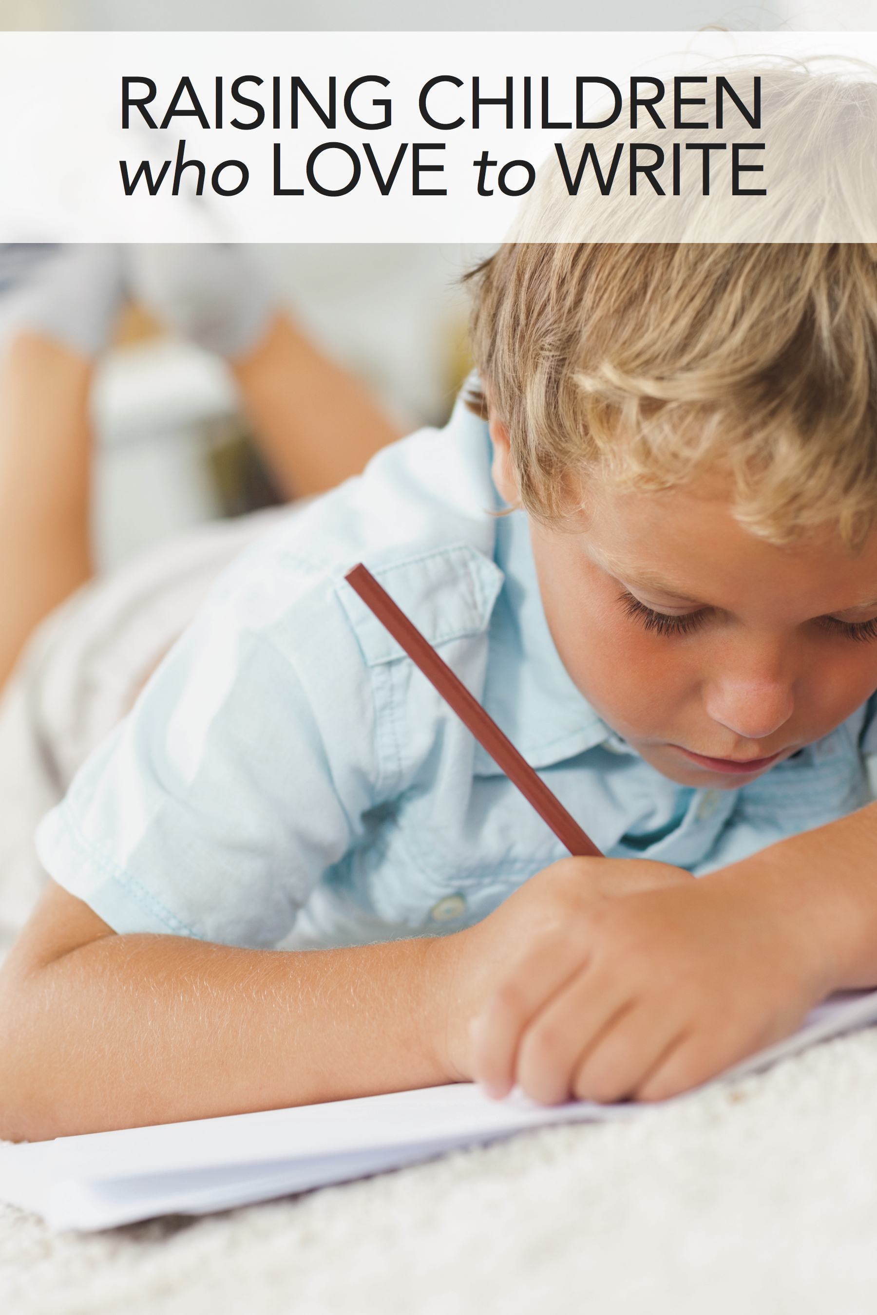 The homeschool parent's guide to raising children who love to write