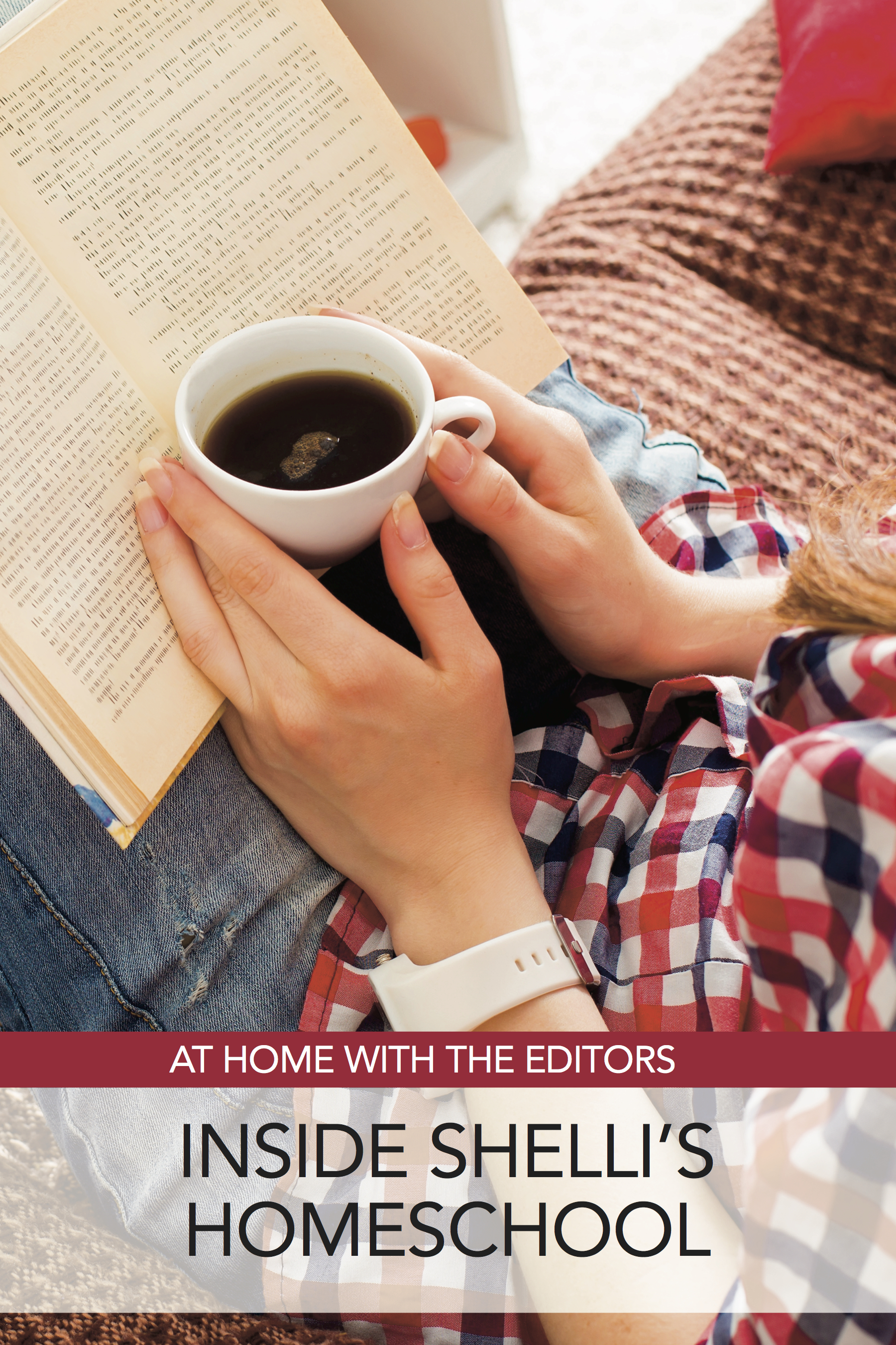 Inside Shelli's Homeschool: At Home with the Editors