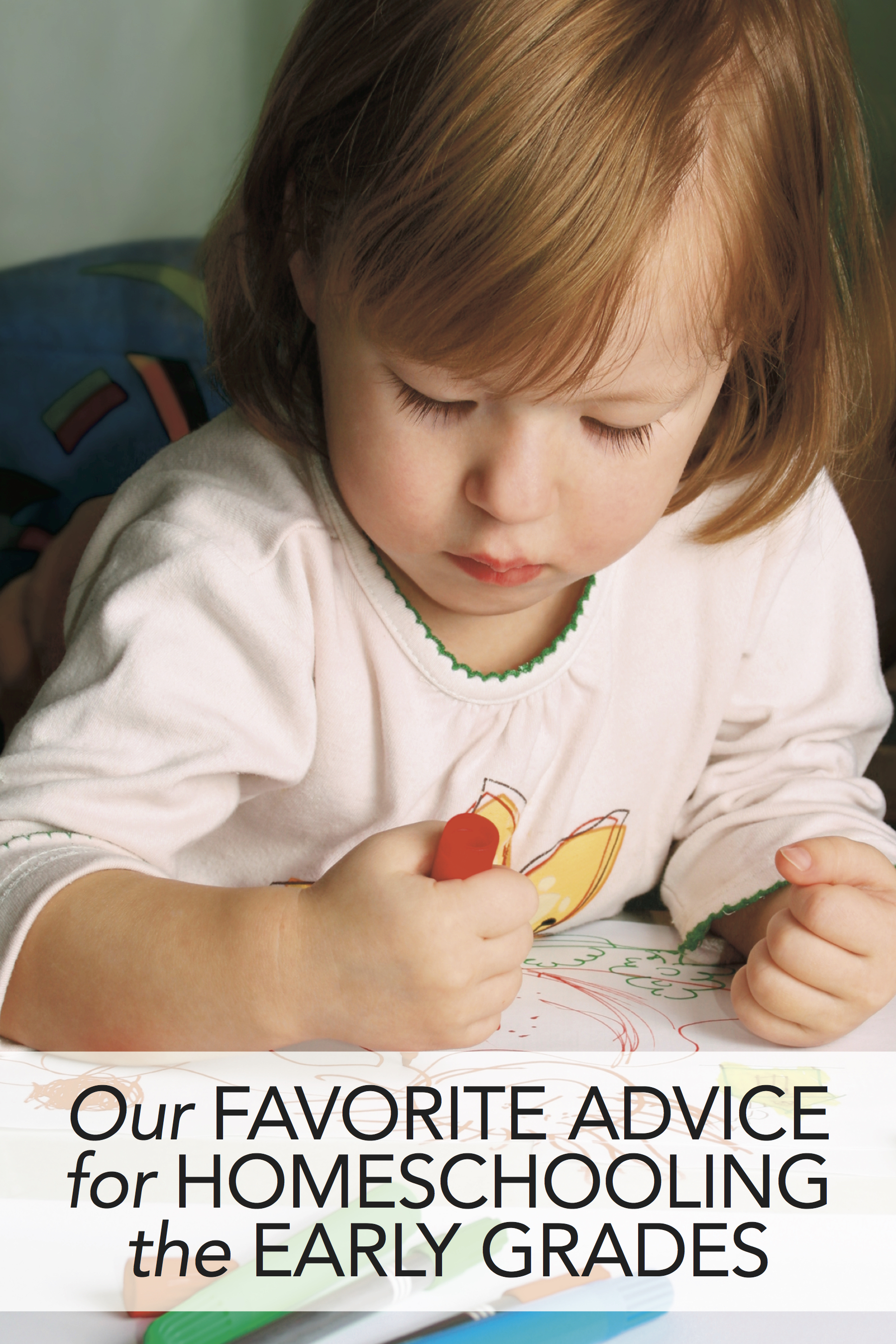 Best of HSL: Our Favorite Advice for Homeschooling the Early Grades