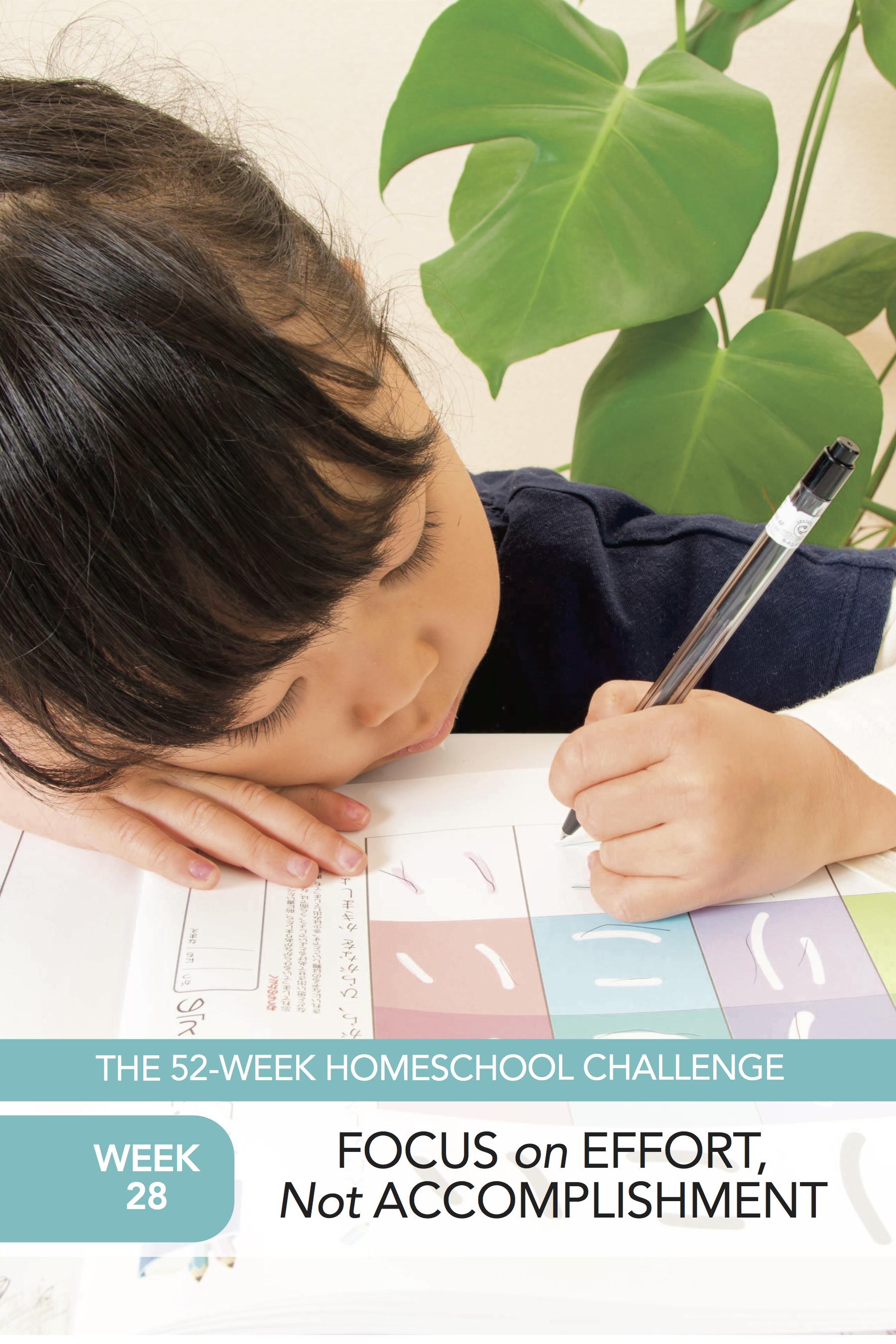 52 Weeks of Happier Homeschooling Week 28: Focus on Effort, Not Accomplishment