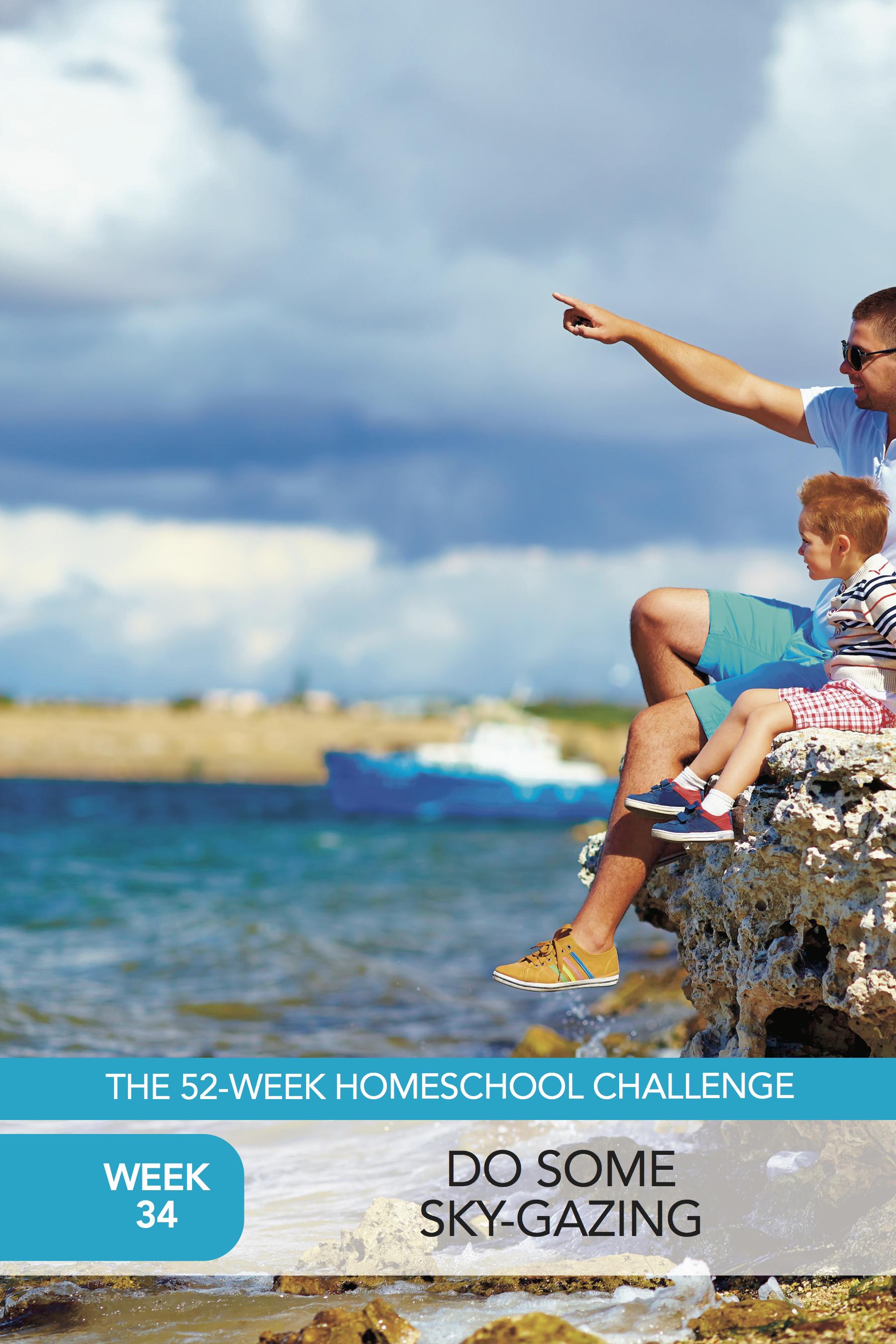52 Weeks of Happier Homeschooling Week 34: Be a Sky Gazer