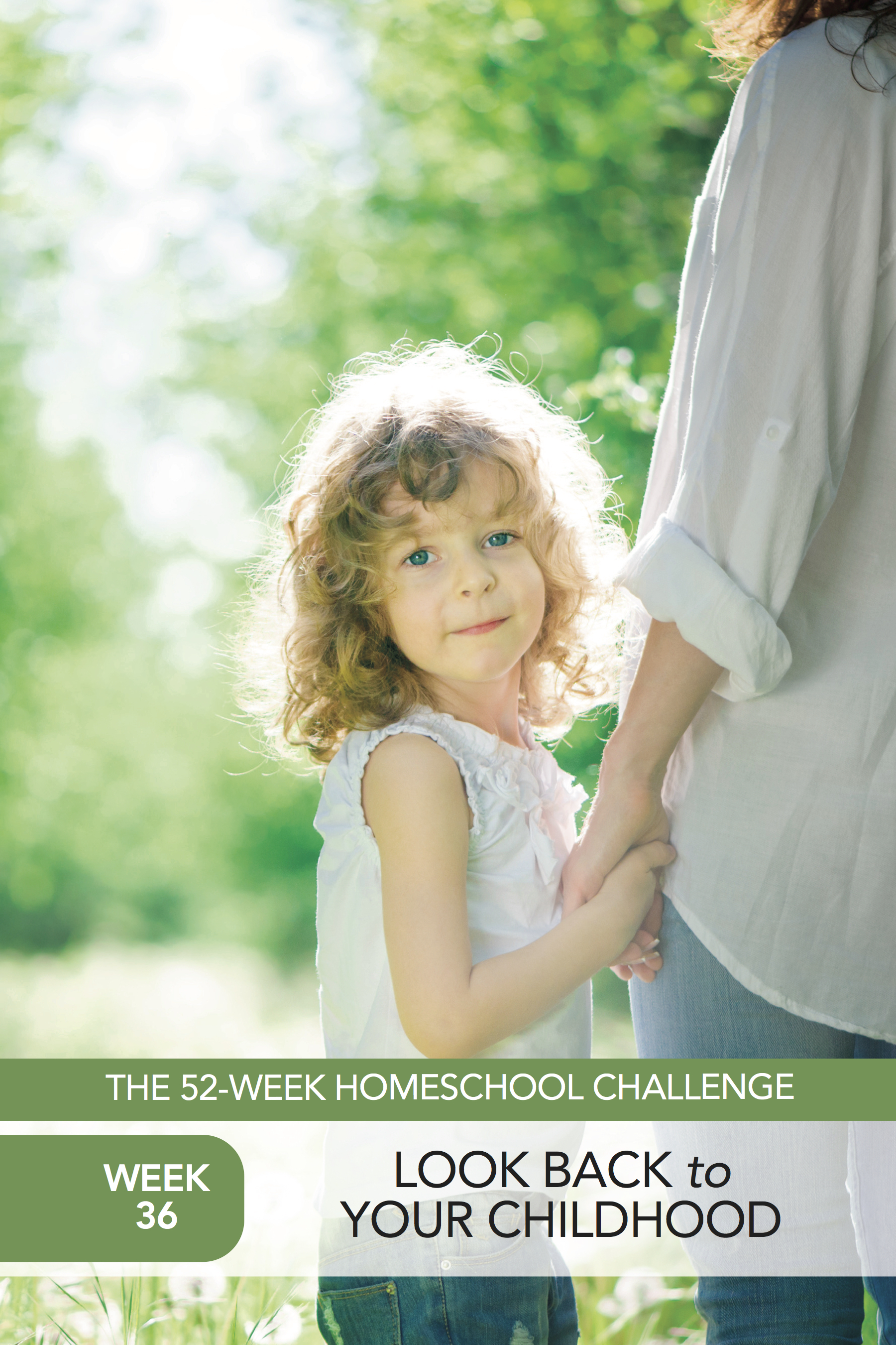 52 Weeks of Happier Homeschooling Week 36: Look Back to Your Childhood