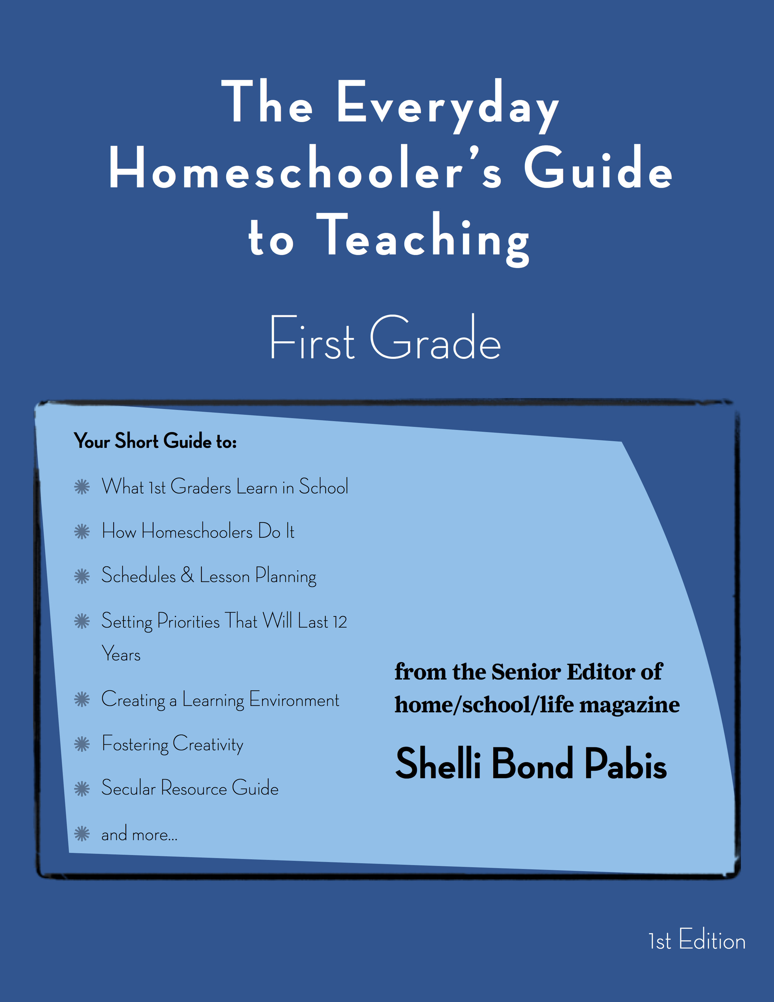 New Resource: Your Guide to Homeschooling 1st Grade by Shelli Bond Pabis