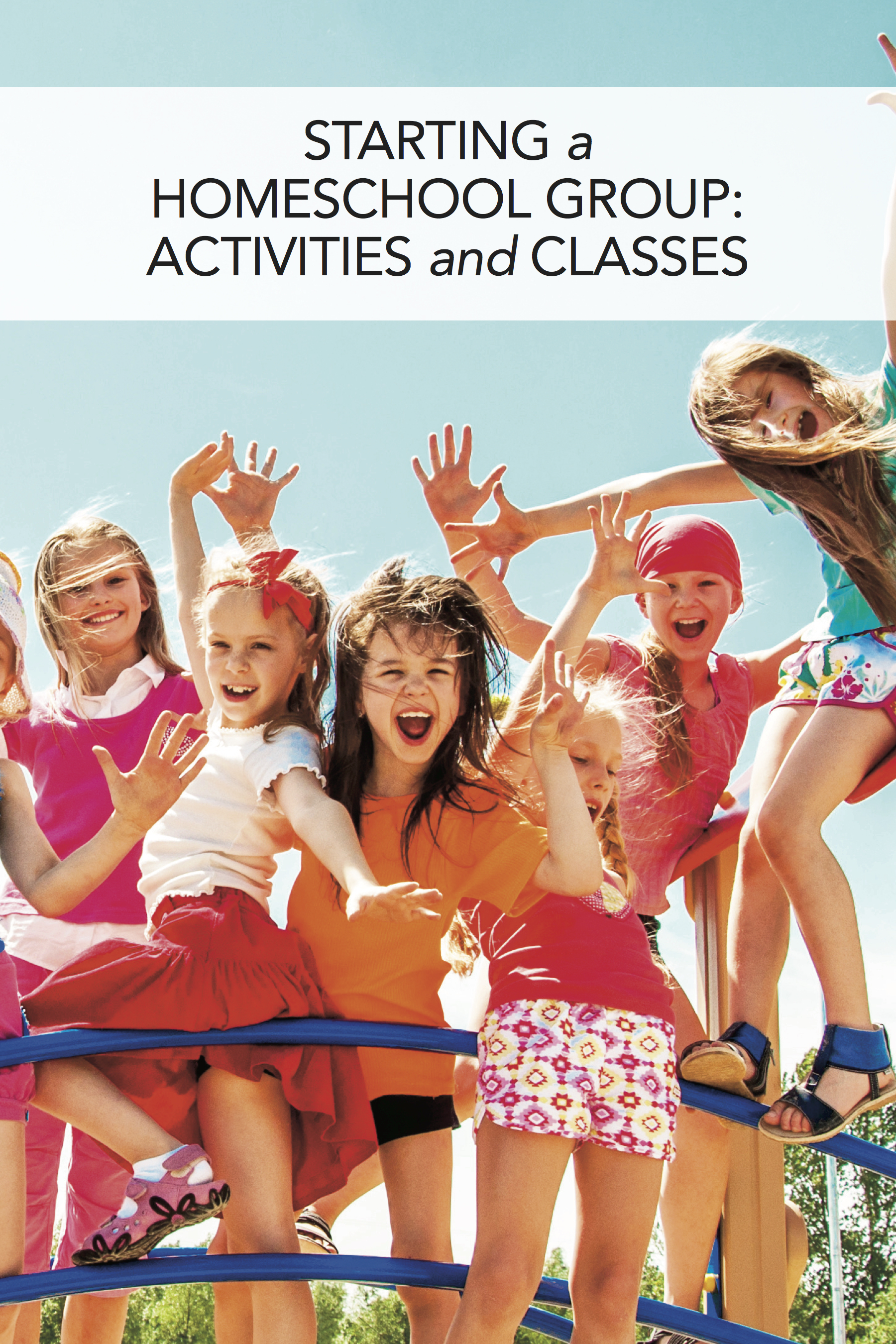 How to Start a Homeschool Group: Part 2: How to Organize Field Trips, Classes, and Co-Ops