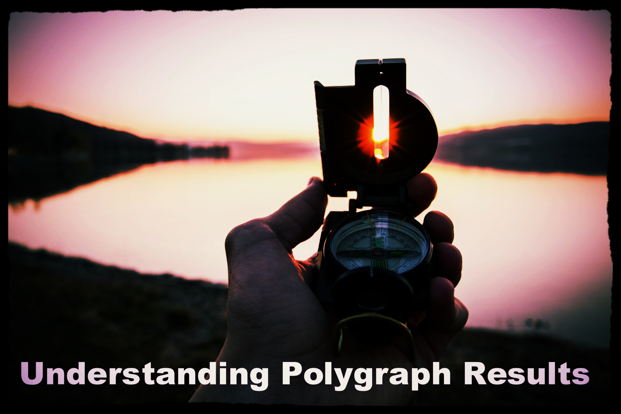 Understanding Polygraph Results