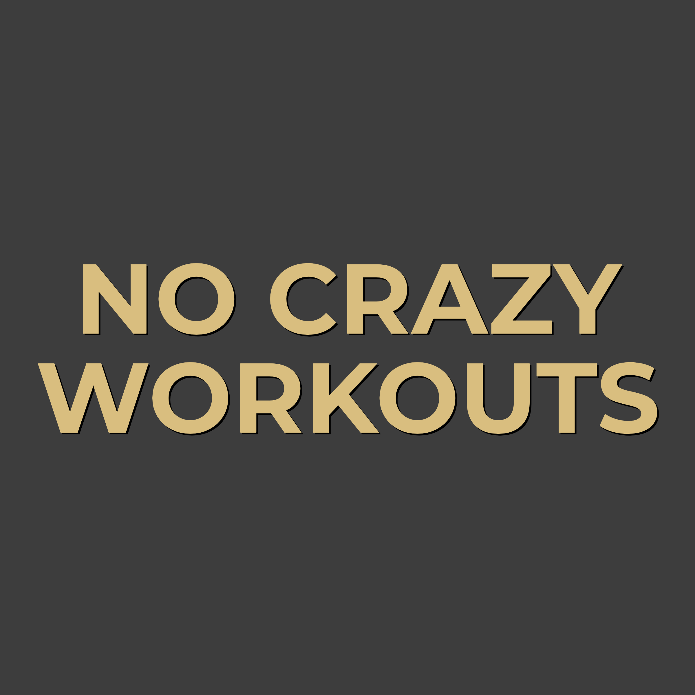 NO CRAZY WORKOUTS.png