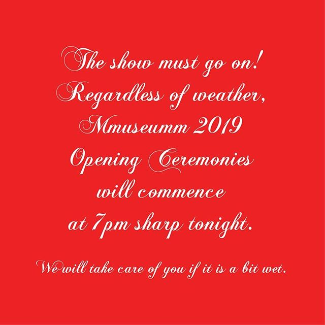 Neither snow nor rain nor heat nor gloom of night stays these couriers from the swift completion of their appointed rounds. Mmuseumm 2019 Opening Ceremonies commence tonight at 7 PM sharp.