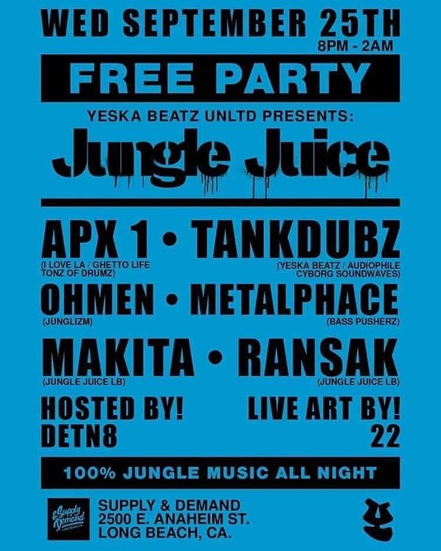 Reposted from @djapx1 -  In 2 Weeks on WEDNESDAY SEPTEMBER 25TH Long Beach Gets Blessed with Another Night to Wild Out to the Jungle Music Sound! The @yeskabeatzcrew Presents #JUNGLEJUICE for Our Southern Cali Junglist Massive! . .  FREE / NO COVER CHARGE 8PM - 2AM 21+ Full Bar  Location: Supply & Demand  2500 E. Anaheim St Long Beach, CA . . Selectas On the Decks: #DJAPX1  #TANKDUBZ #OHMEN #METALPHACE #MAKITA  #RANSAK Hosted by: #DETN8 . . LIVE ART BY: #22