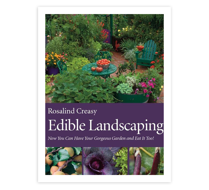 Rosalind Creasy – Edible Landscaping - The bible on edible landscaping. Fulll of inspiration for all levels of edible gardeners. A must for the book shelf and garden.