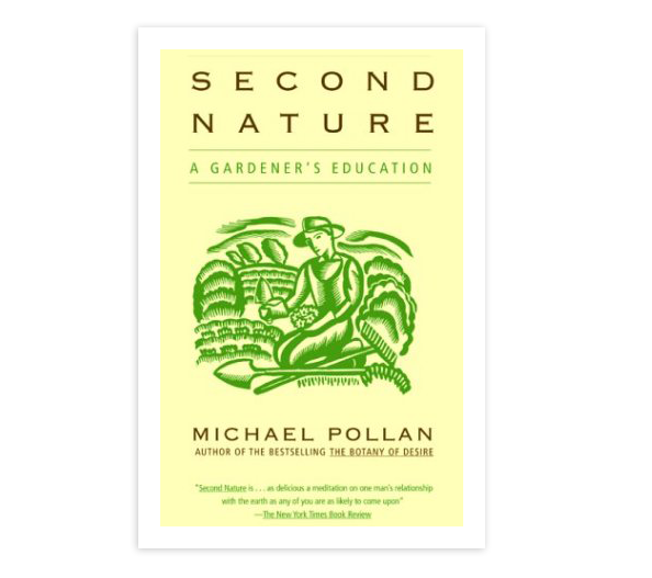 Second Nature  - Wonderful book by Michael Pollan. Breaking out from the endemic American lawn mentality to grow food and support our neighborhoods. He touches on adjusting social norms and common perceptions of our relationship to outdoor spaces. Inviting us to think outside the box in order to form a stronger and healthier connection to growing food.