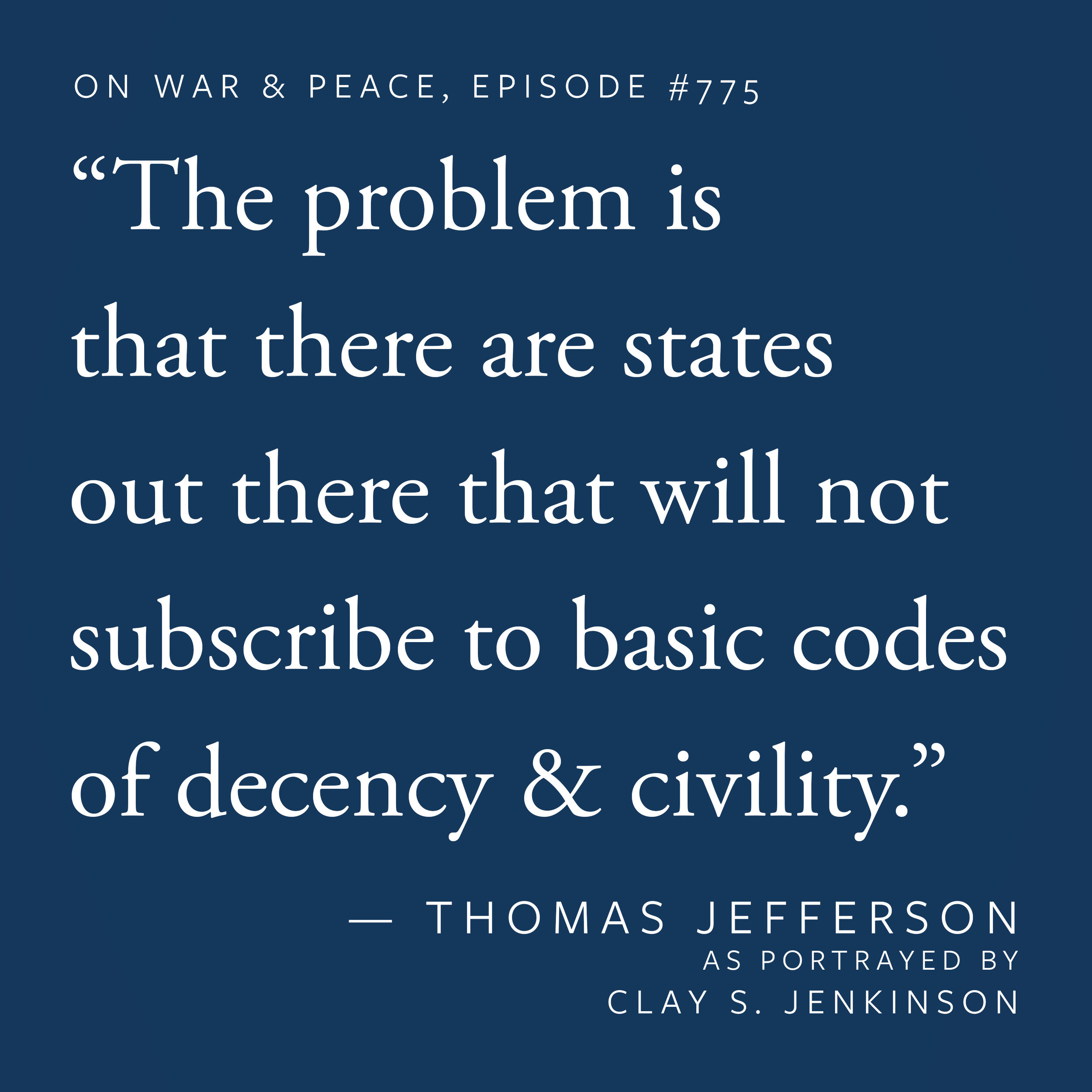 """""""The problem is that there are states out there that will not subscribe to basic codes of decency & civility."""""""
