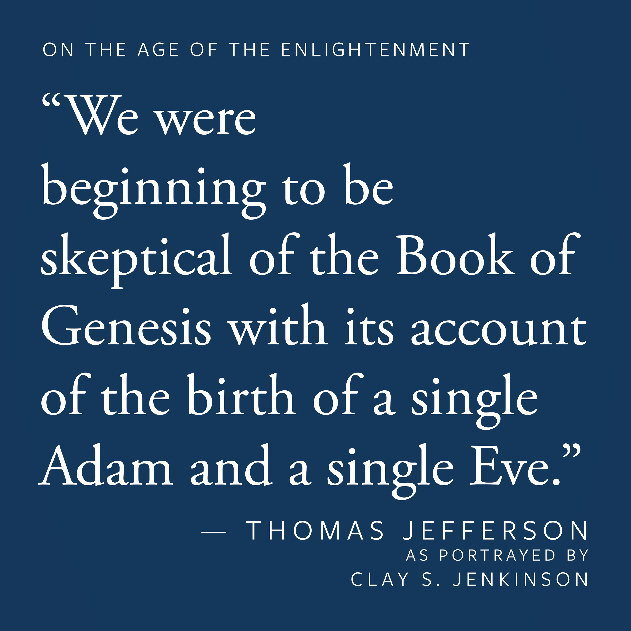 """We were beginning to be skeptical of the book of Genesis with its account of the birth of a single Adam and a single Eve."""