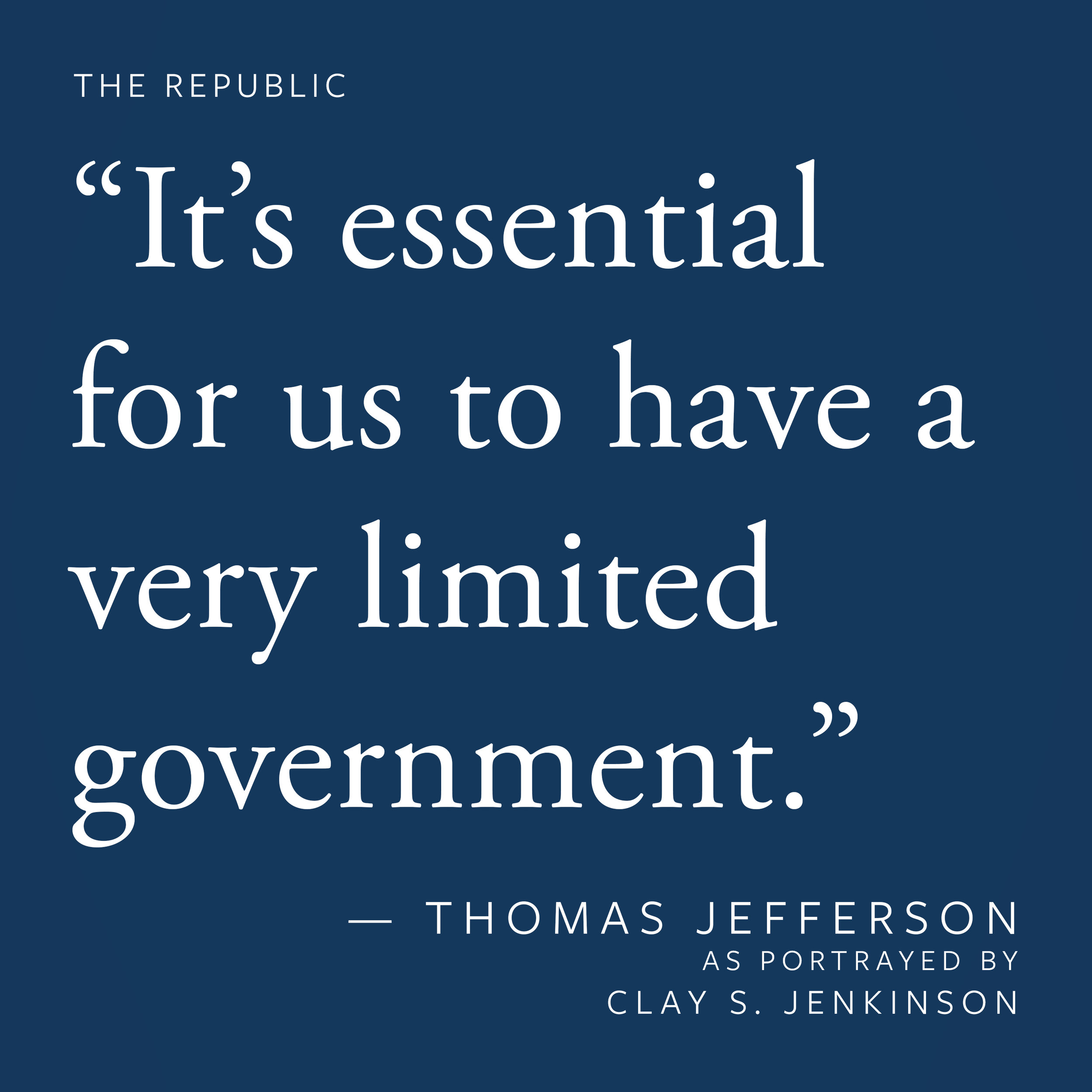 """""""It's essential for us to have a very limited government."""""""
