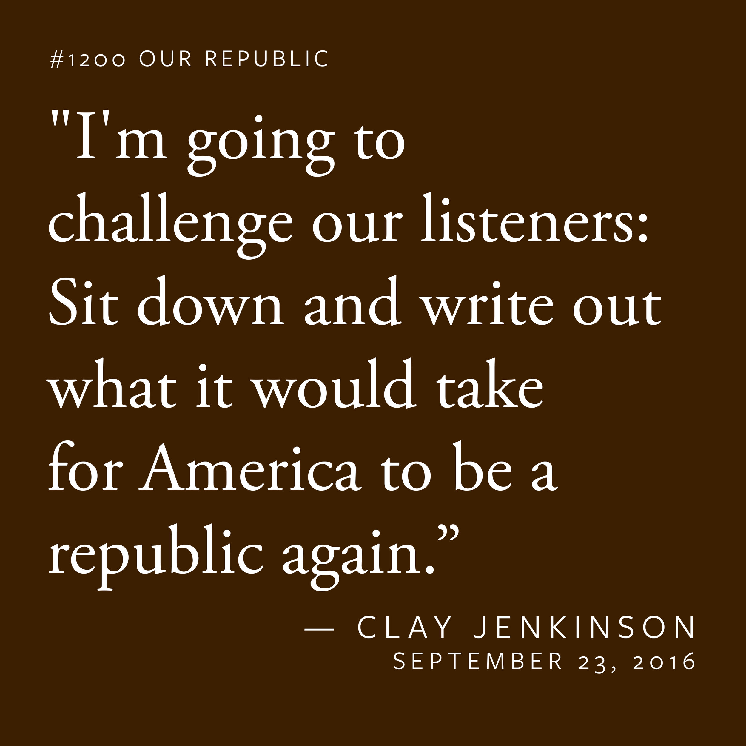 """""""I'm going to challenge our listeners: Sit down and write out what it would take for America to be a republic again. Write that list out to your own satisfaction and send it to us."""""""