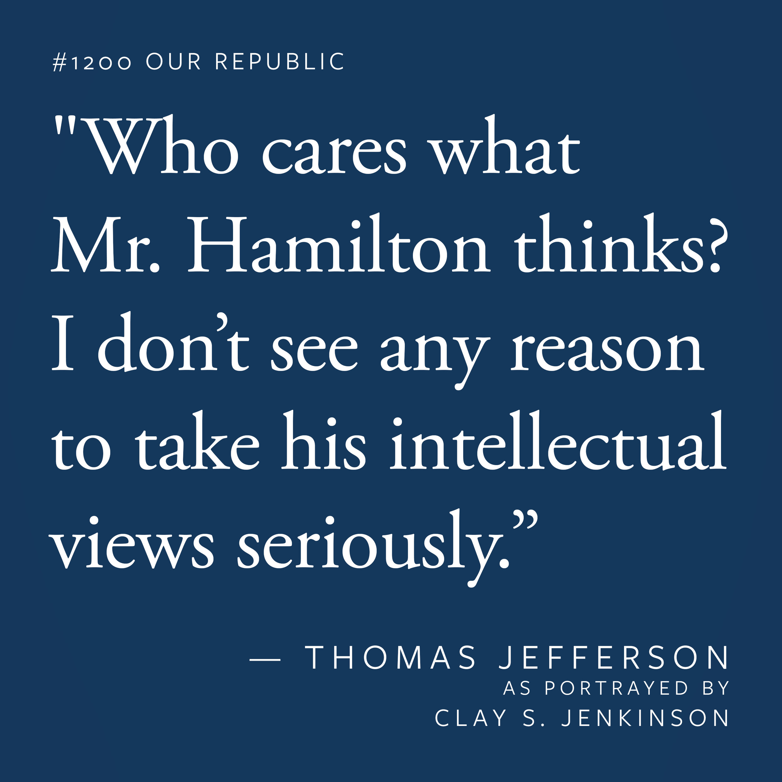 """""""Who cares what Mr. Hamilton thinks?"""""""