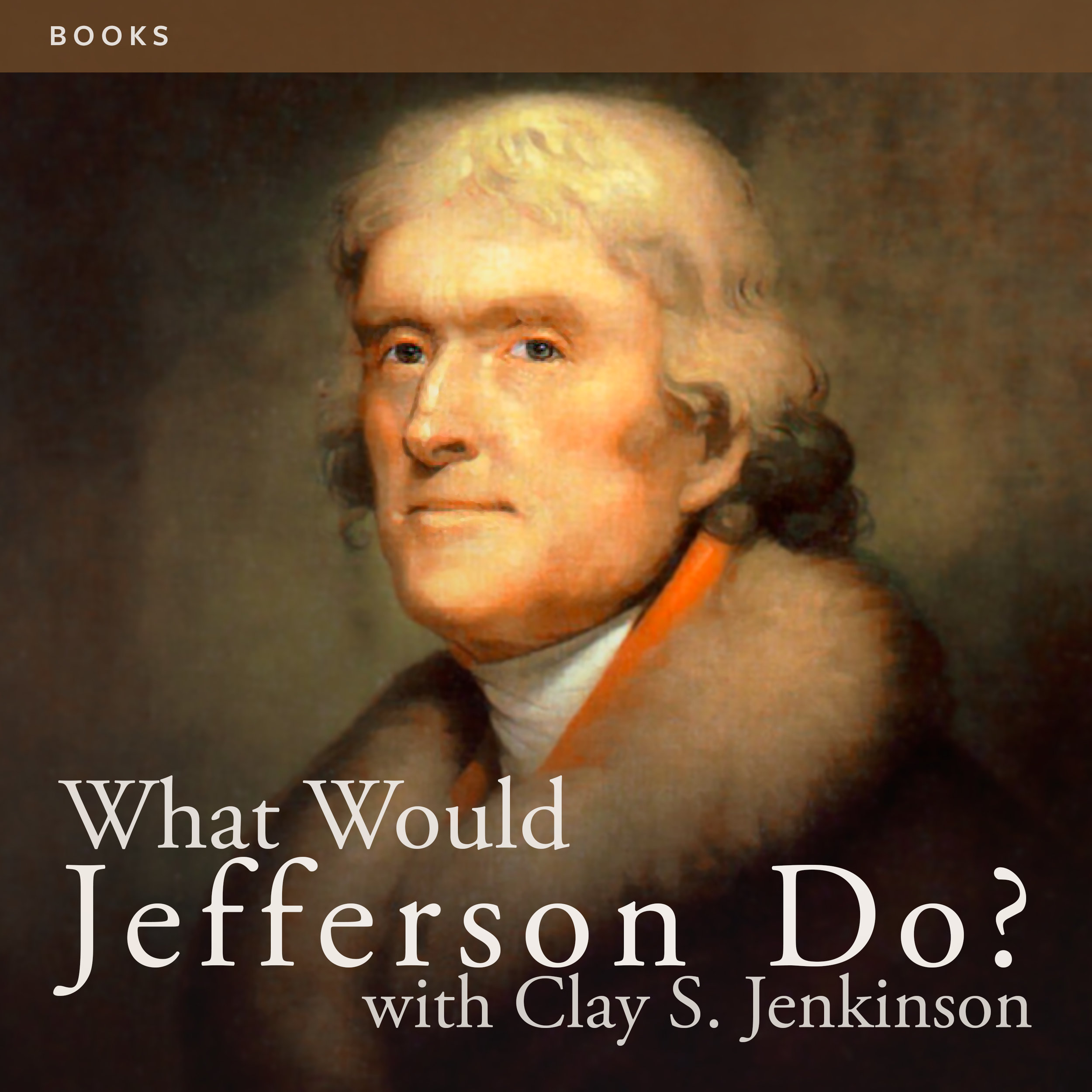What Would Thomas Jefferson Do? Books