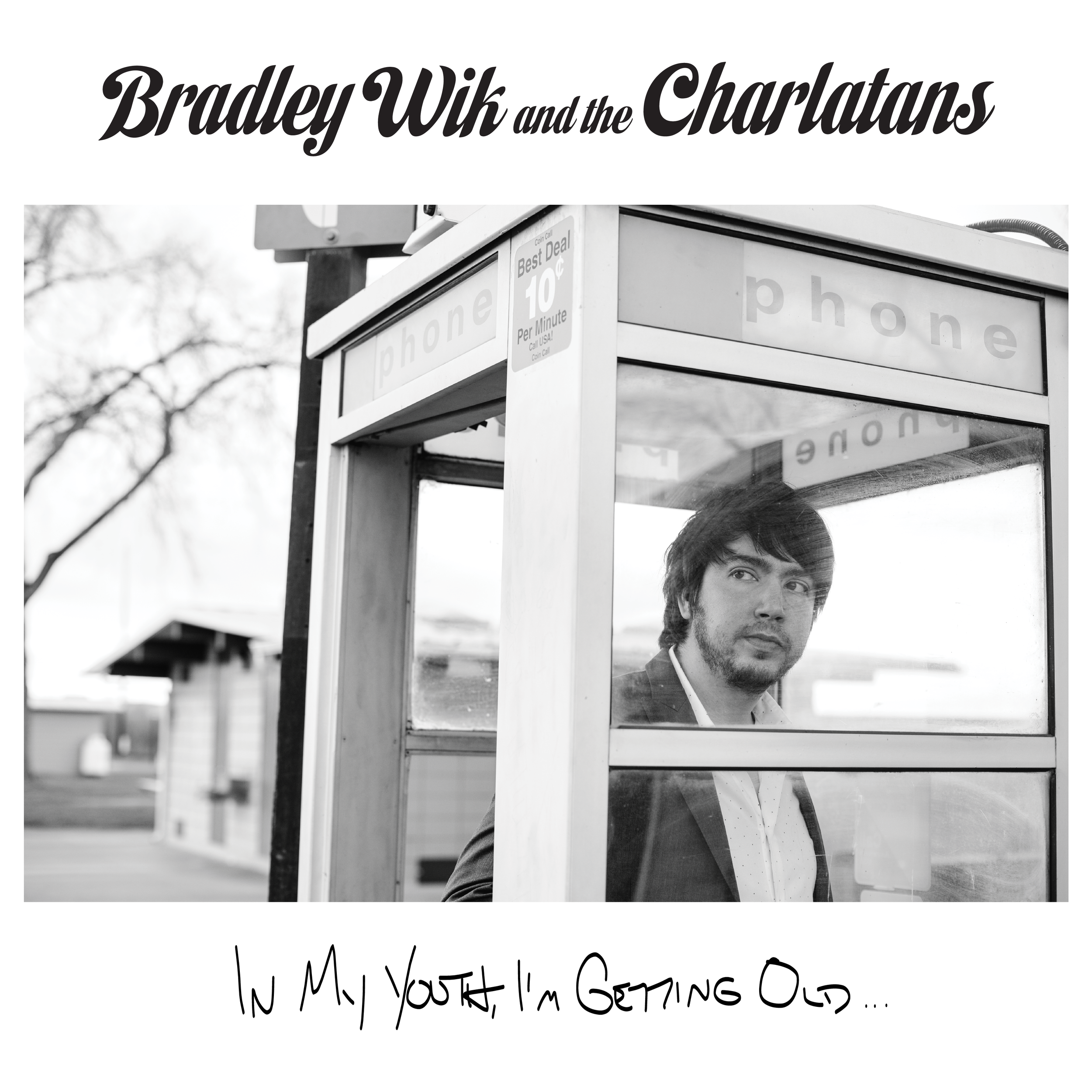 """New Album, """"In My Youth, I'm Getting Old..."""" from Bradley Wik and the Charlatans - a new kind of Rock N Roll"""