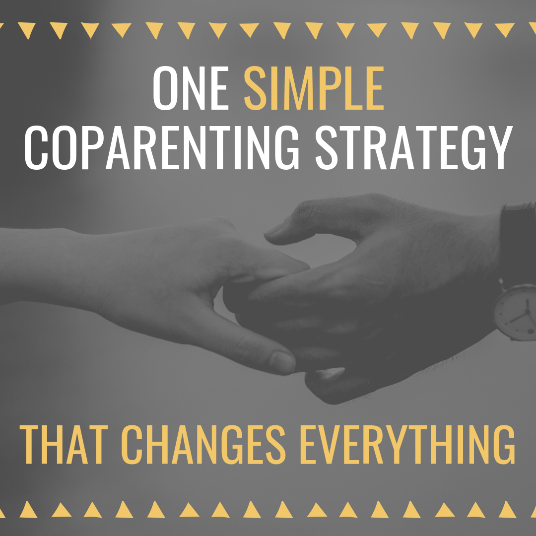 One Simple Coparenting Strategy That Changes Everything