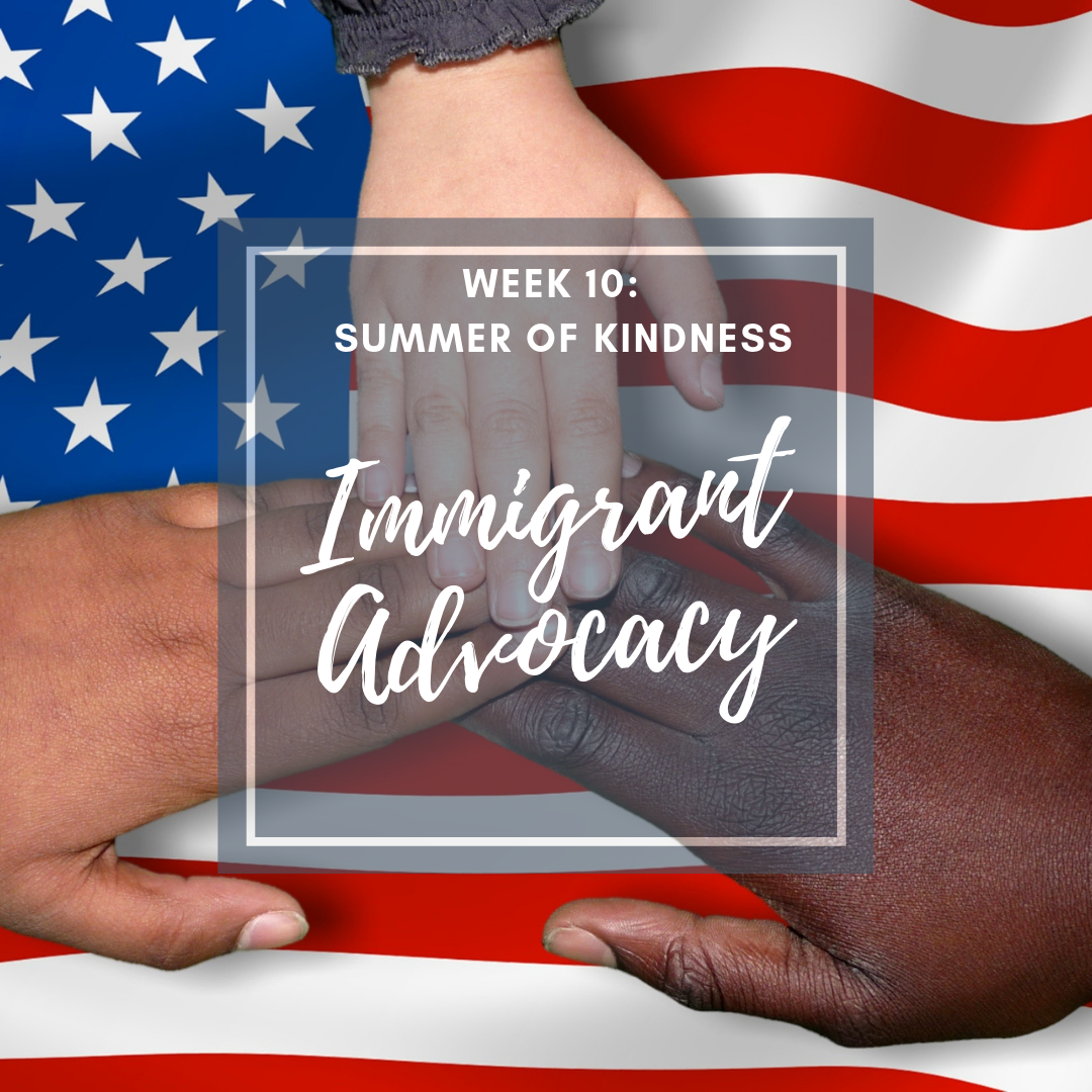Summer of kindness activity for kids immigrant advocacy