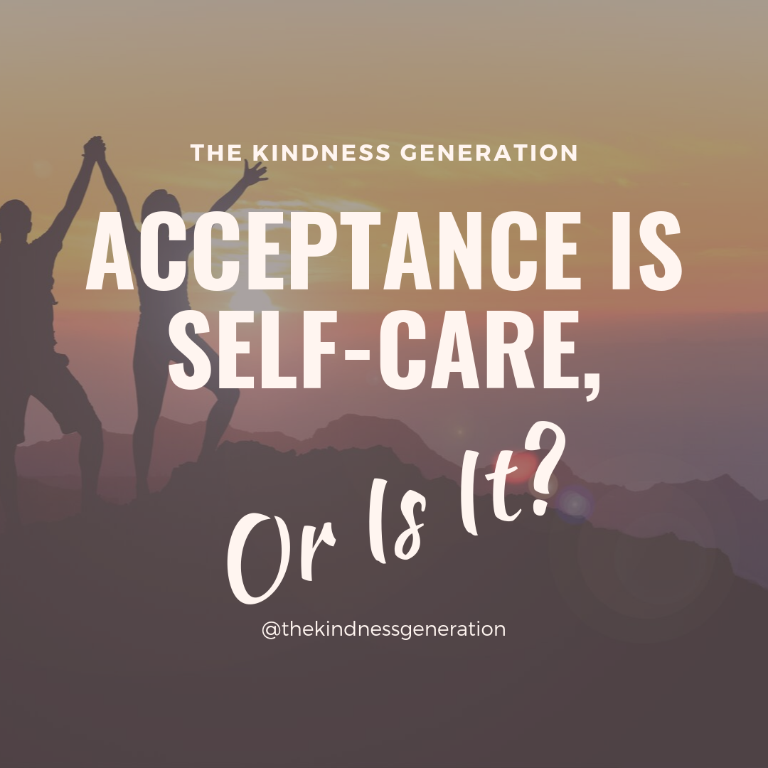 Acceptance is Self Care