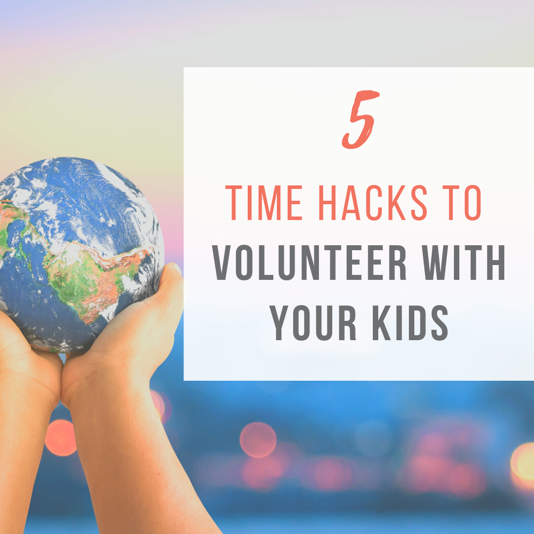 time saving tips and time hacks to volunteer with your kids