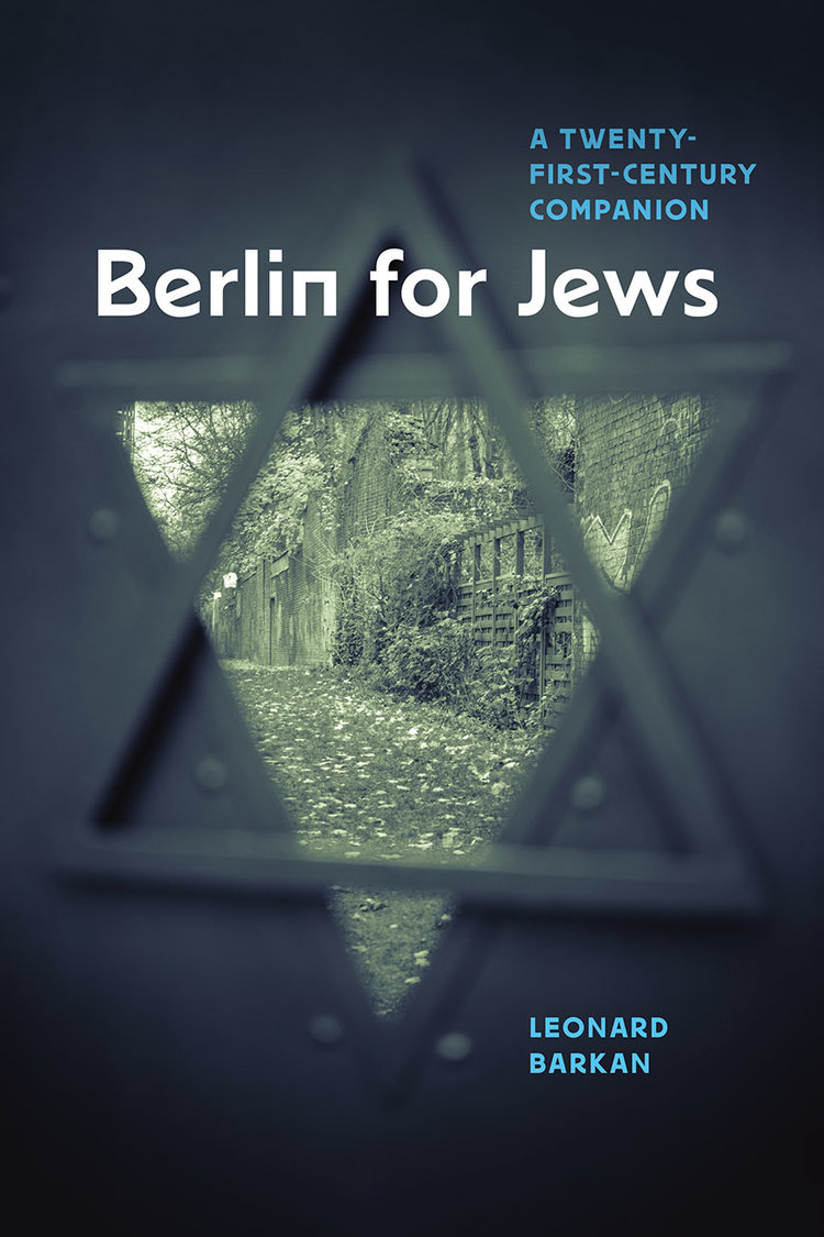 Book cover for Leonard Barkan's  Berlin for Jews