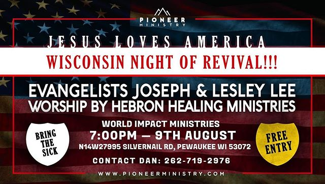 "Kelsey will be joining Pioneer Ministry for a Night of Revival next Friday night, August 9th at World Impact Church in Pewaukee, Wisconsin at 7pm.  Evangelists Joseph and Lesley Lee from Pioneer Ministry from New Zealand are currently visiting Wisconsin.  Pioneer Ministry was birthed through a miracle on an airplane at 30,000 feet and since then has seen Witchdoctors saved, Cyclones rebuked, HIV healed and many more miracles. Everywhere Joseph and Lesley minister they see the hand of the Lord in demonstrations of power, with signs and wonders following. They minister as a family, with their 3 kids, Judah, Ocean and Olive by their side.  When they started their adventures with Papa God, He told them they should ""Love the One"" in front of them. If they would ""Love One, they could Touch Nations"". This heart to Love the One is still their main focus in ministry today.  Their Nights of Revival are local community events that bring together those who are hungry for a touch of God.  These nights are about kingdom unity, as they invite the local body of Christ as well as pastors and leaders to come together and believe for an outpouring of the Spirit in their region. They focus on coming together with a single heart, in one accord and kneeling before the foot of the cross. These nights are saturated by glorious worship and mighty miracles.  Below you can view a video from Joe and Lesley explaining more about their ministry and the vision they have for their time here in Wisconsin.  You will also see additional testimonial videos!  We hope you can join us on August 9th and we look forward to worshiping together and seeing how God wants to move next Friday evening!  Video from Joe and Lesley:  https://www.youtube.com/watch?v=9LxLrRTW9zc&t=20s  Healing from HIV: https://m.youtube.com/watch?v=NdgFsNBAcrA&fbclid=IwAR0K7-v2q3YCgGAGvbHIhtRn1lKSzxHtCbfrs8OJM9Cm1dNZF1BxEKC-TX8  Fijian Witchdoctor meets Jesus: https://m.youtube.com/watch?v=mmo7ehm3jrY&fbclid=IwAR0psq-QbJzwS9xLGZiAjgAlUQHTp5CBAJedPuISbq9JPJou_pGeI0UvUnY  Abdominal Pain Healed:  https://m.youtube.com/watch?v=v7cm5XqTkXQ&fbclid=IwAR2QjRb-yRnkMHsocK2fT4HvPtUwlkDlSXyj4m_7UaEJt5INben35rjXr9g"