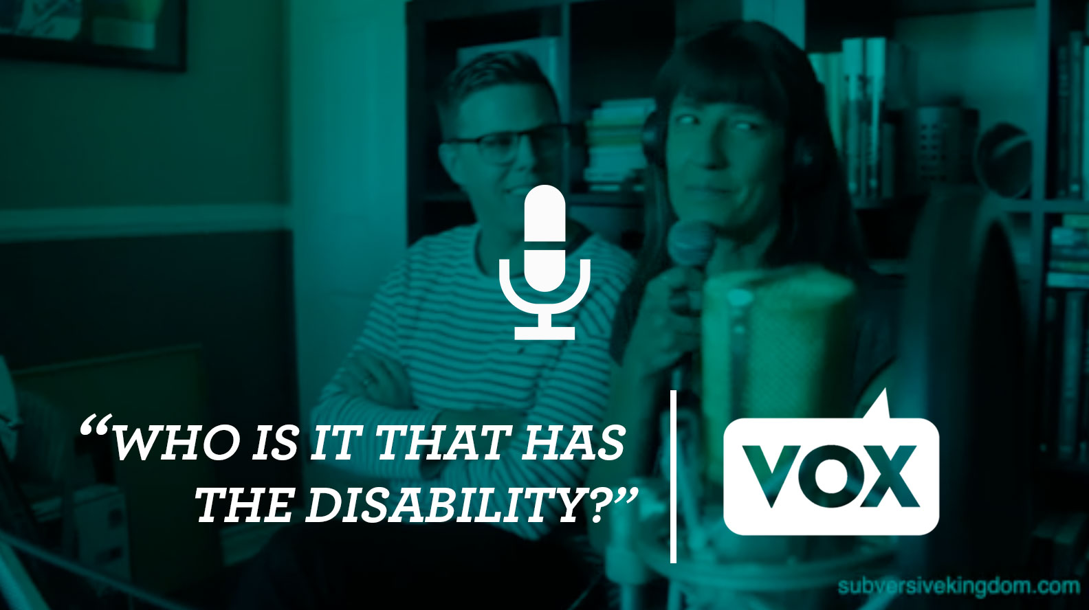 Who is it that has the disability? VOX