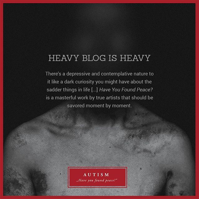 """... The music is amazingly reflective of the topic at hand. There's a depressive and contemplative nature to it like a dark curiosity you might have about the sadder things in life [...] Have You Found Peace? is a masterful work by true artists that should be savored moment by moment."" @heavyblogisheavy on @autismband's new album, Have You Found Peace  READ/STREAM/PURCHASE [1] heavyblogisheavy.com/2019/02/28/doomsday-february-2019 _ [2] autism.bandcamp.com"