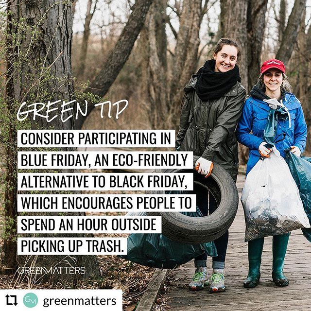 #bluefriday !! Spend an hour outside picking up trash!  Thanks for sharing @greenmatters !