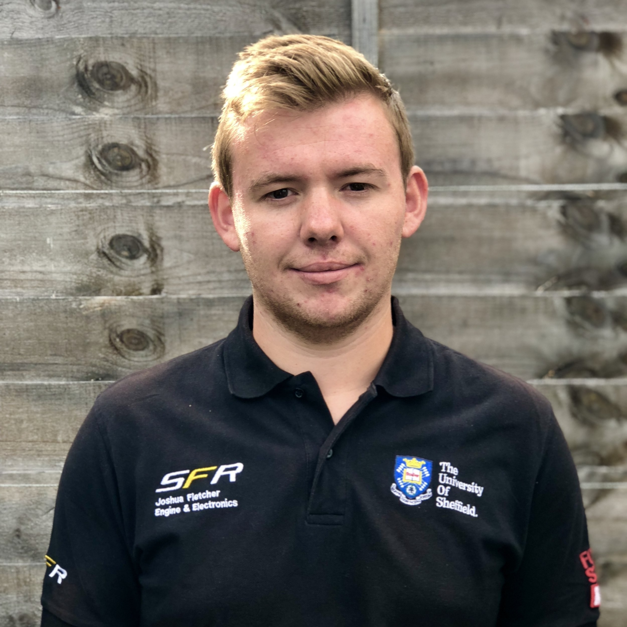 "josh fletcher  year: 3  course: aerospace engineering  "" In my first year I was a member of Chassis & Vehicle Dynamics where I gained a good understanding in the design and operation of Formula Student style cars. In second year I moved to the Engine & Electronics team. As part of this team I was responsible for the design and manufacture of SFR9's exhaust. In this year I also co-managed first year integration where I was responsible for designing and running the application process for prospective new team members. Going into third year I am going to be designing the cooling system for SFR10 as part of the Powertrain team."""