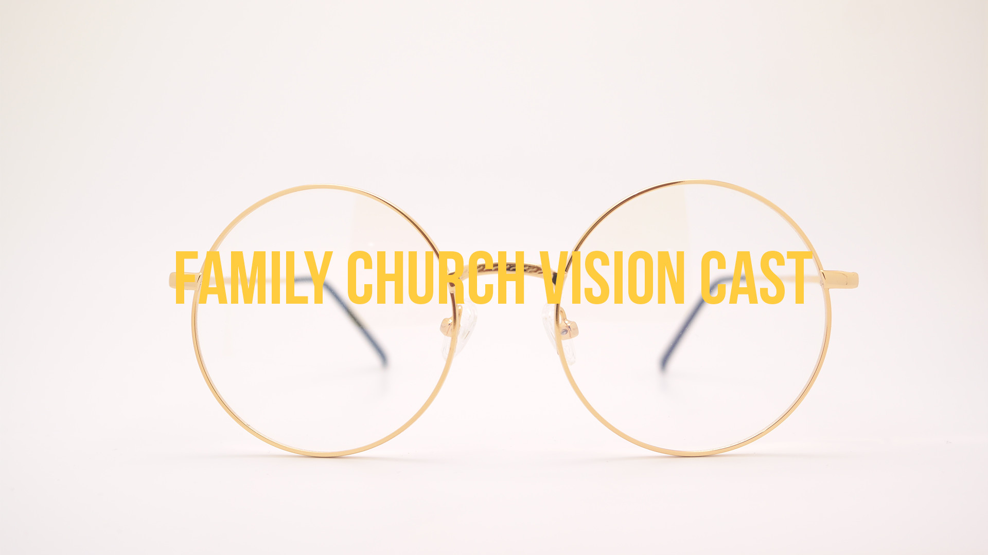 Presenting the vision of Family Church (Re-examining Jesus' Great Commission mandate to His church and presenting a more effective strategy for THC to live out the Great Commission).