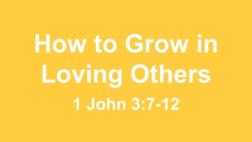 How to Grow in Loving.jpg