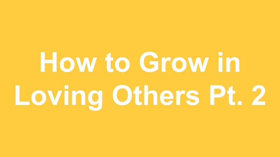 How to Grow in Loving 2.jpg