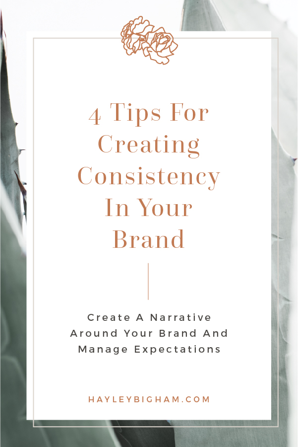 4 Tips for creating consistency in your brand - create a narrative around your brand and manage expectations - HB Designs