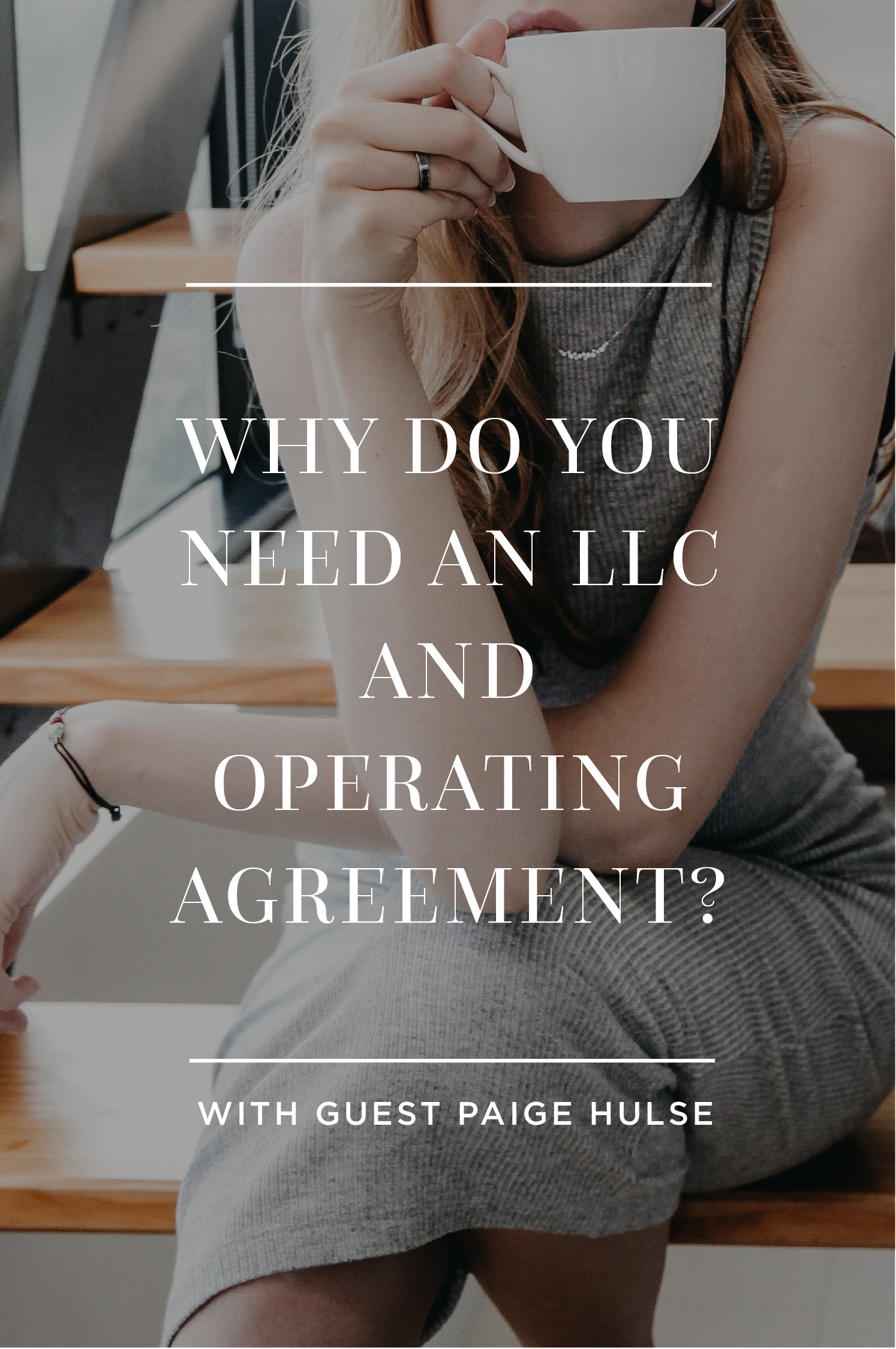 Blogpost-Why do you need an LLC and Operating Agreement-Hayley Bigham Designs-01.jpg