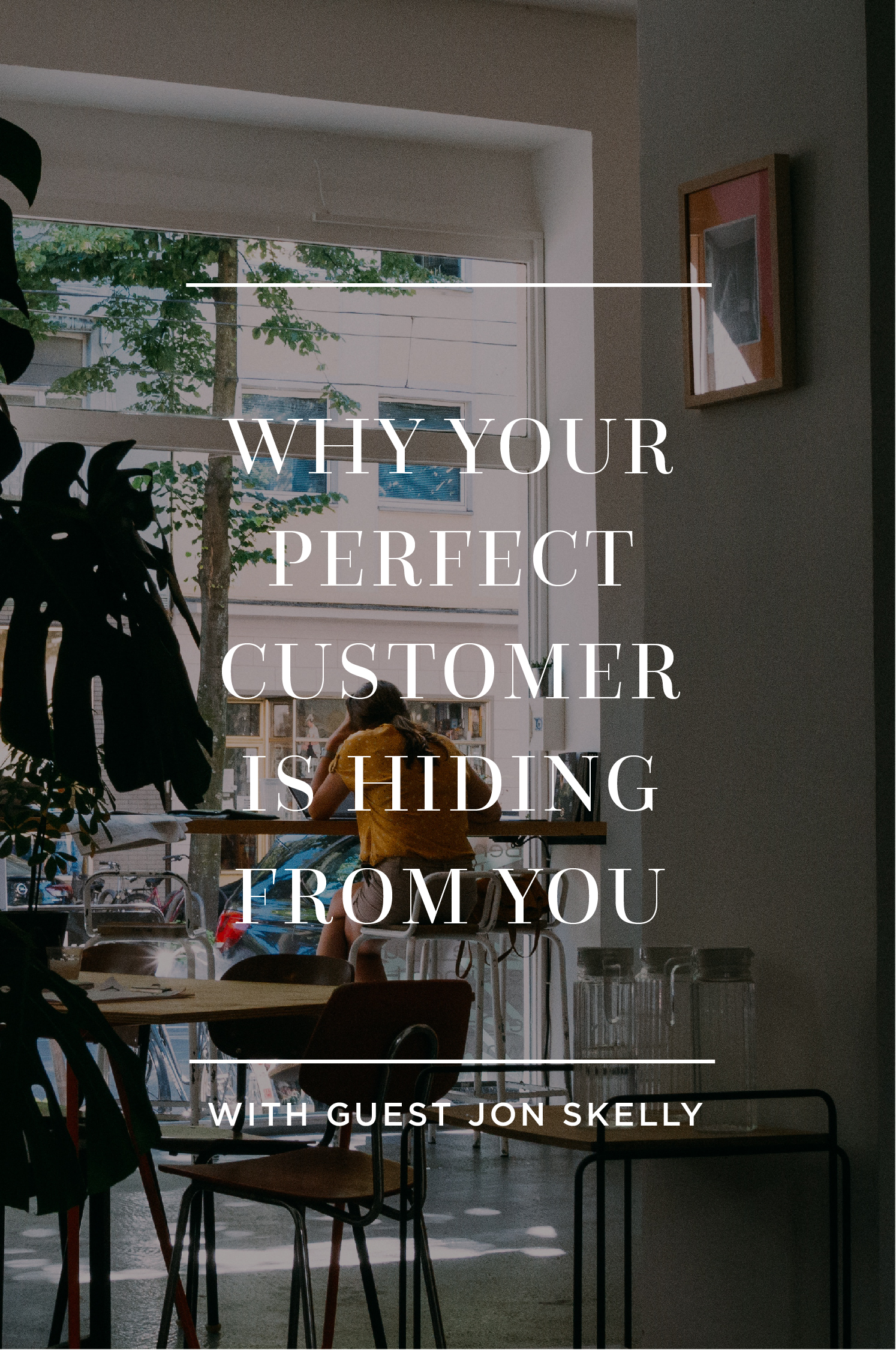 Blogpost-Why your perfect customer is hiding from you-Hayley Bigham Designs-01.jpg