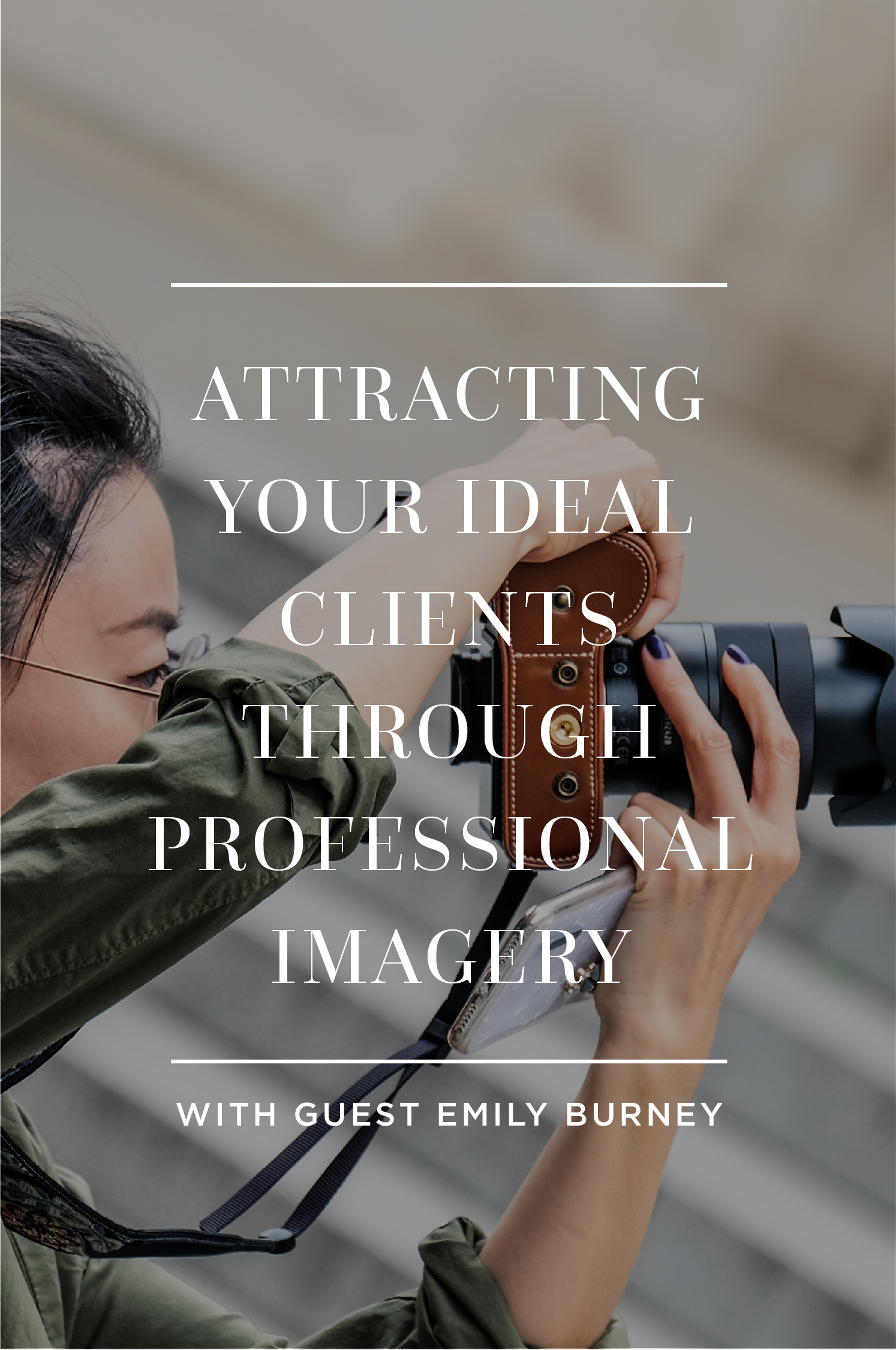 Blogpost-Attracting your idea clients through professional imagery-Hayley Bigham Designs-01.jpg