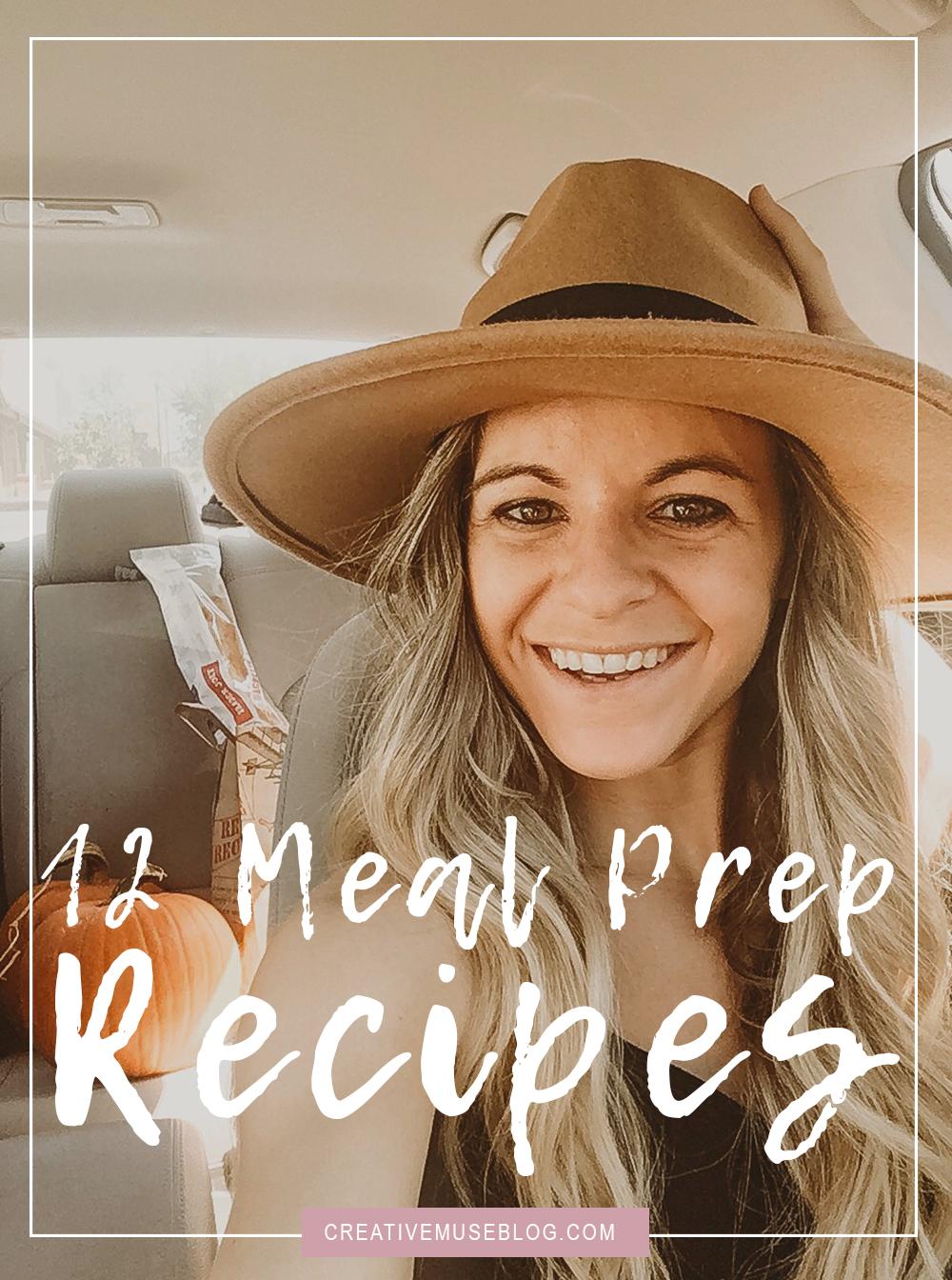 12 Meal Prep Recipes | New Wife Blog | Easy Recipes | Fall Meal Prep Recipes | Christian Girl Blog