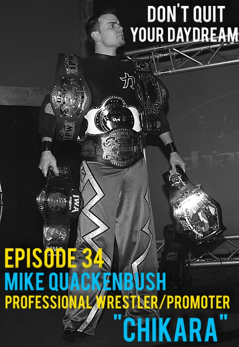 """Episode 34 is a huge one for us as we sit down with writer, podcaster, trainer, promoter and most importantly professional wrestler: Mike Quackenbush. Ever since founding Chikara Pro Wrestling in 2002, Mike has given an innovative and invigorating alternative to wrestling fans. Looking at story lines like pages from a comic book Mike Quackenbush shares with us tales from his unique brand of professional wrestling. Do yourself a huge favor and catch up on everything Chikara has to offer by visiting  http://chikarapro.com/     Our song of the week is """"Indie Anna"""" from talented electronic artist Ewokie Talkie. Ewokie Talkie utilizes a unique and fresh perspective to bring listeners a dose of head bobbing goodness. Find this track among many others by visiting: https://ewokietalkie.bandcamp.com/"""