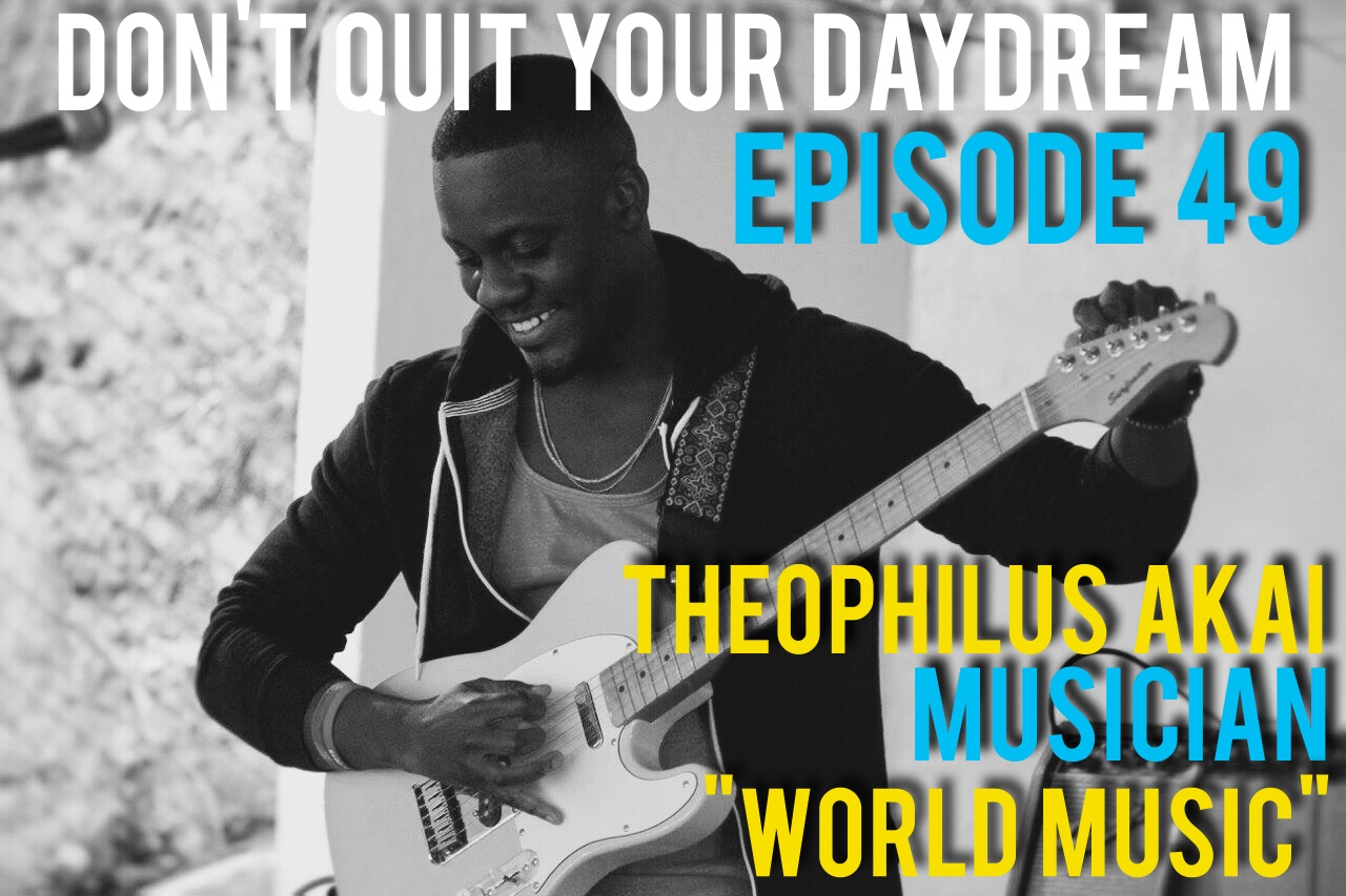 "Episode 49 of Don't Quit Your Daydream is with super talented musician Theophilus Akai! From running open mics, playing big events and laying studio tracks Theo has done it all. With a background that includes growing up in both multiple countries and multiple states it's no wonder his style of play can only be described as ""World Music"". Stay tuned after the chat for a live performance of his newly recorded track ""Holding Me Back""."
