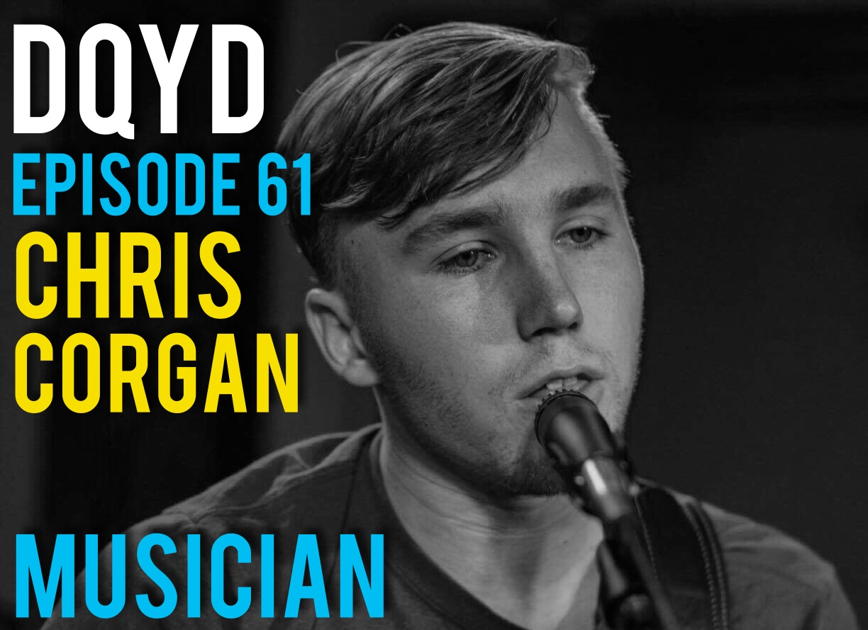 Episode 61 of Don't Quit Your Daydream is with talented musician, Chris Corgan! Constantly writing songs and collaborating with other musicians, Chris has done an excellent job carving his own path in the world of music. We discuss what it means being an artist in the year 2017 and how leaving your comfort zone is essential for success. Check out Corgan and listen to his many wonderful tunes!  corganmusic.com