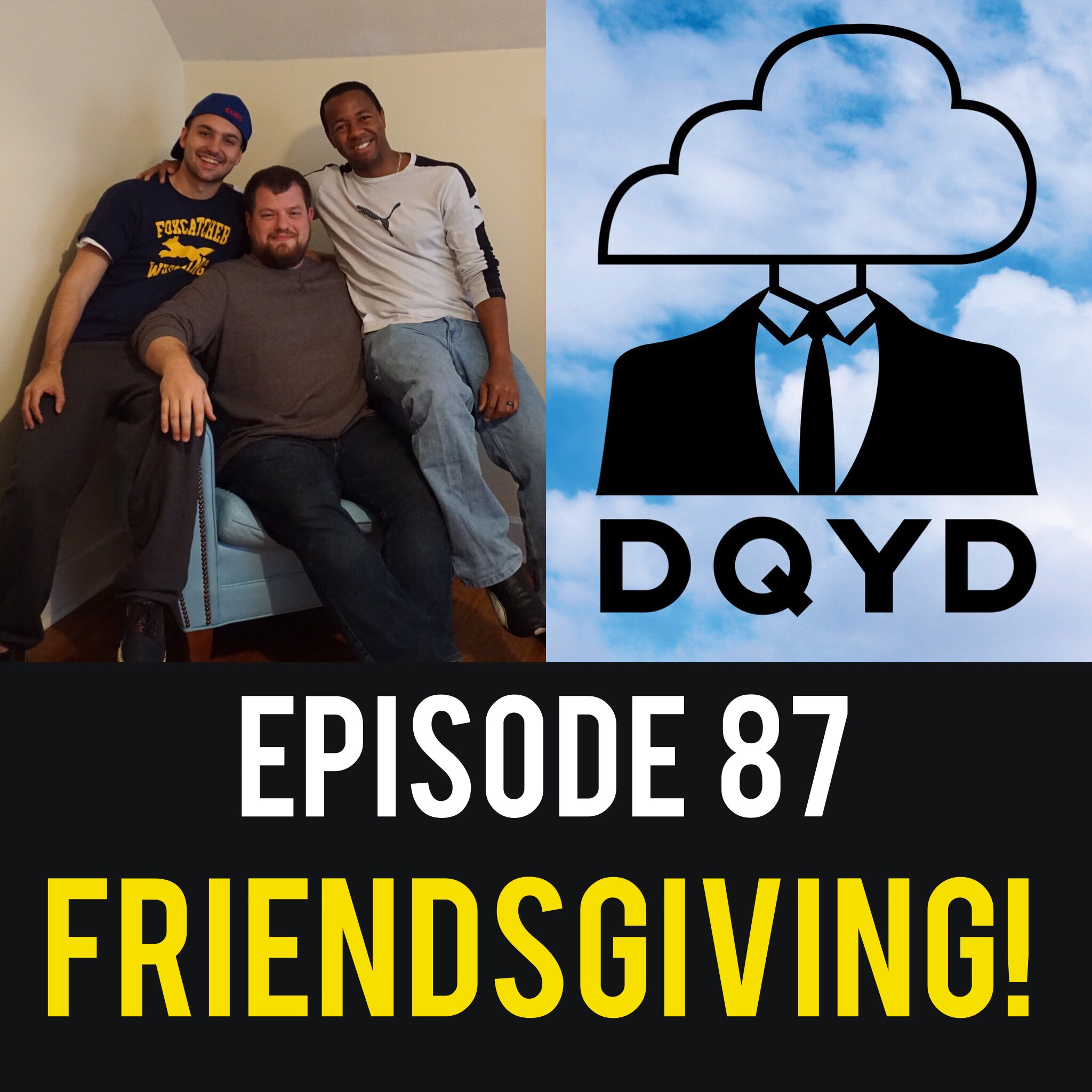 """Episode 87: Friendsgiving! Join us as we celebrate the holiday season and discuss the state of the podcast. It's been a ridiculously fun run and we break down our favorite (and least favorite) parts. Want to become part of the DQYD family and talk about your passions? Email us at  dqydpodcast@gmail.com   Song of the week is """"The Art of Holding an Umbrella"""" by Andy Jones. Download his wonderful album """"Sunflower"""" now! https://musicbyandyjones.bandcamp.com/"""