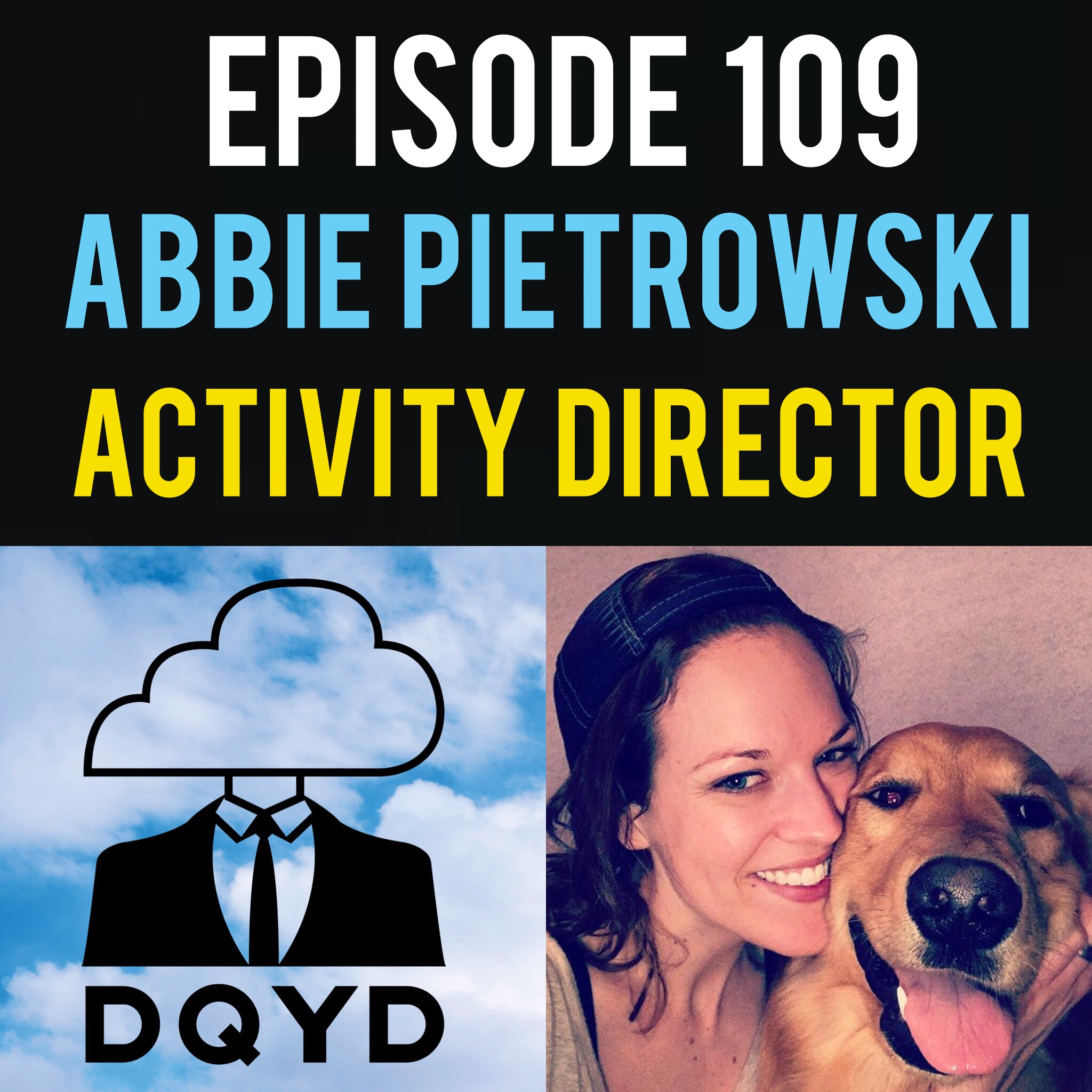 """Episode 109 with Activity Director: Abbie Pietrowski! Full of positivity and motivating stories, Abbie shares with us tales from her career as an assisted living activities director. We discuss how to keep finding reasons to push forward and how it's never too late to make new friends.  Song of the week is """"Let's Get It' by Sinumatic! Check out some of awesome work by visiting: https://soundcloud.com/sinumatic1"""