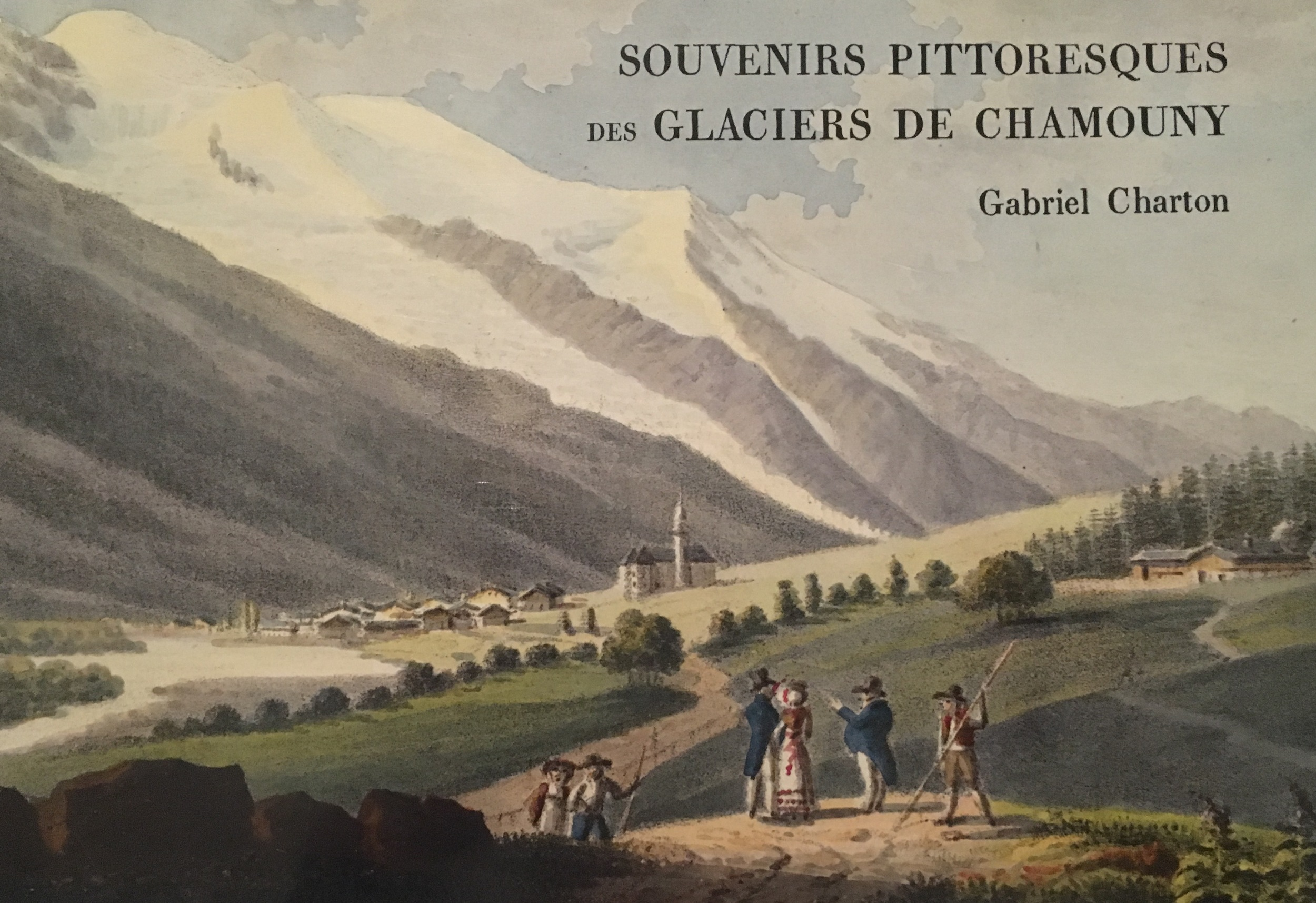 "Tony Astill's facsimile edition of Charton's 1821 ""Glaciers of Chamonix"