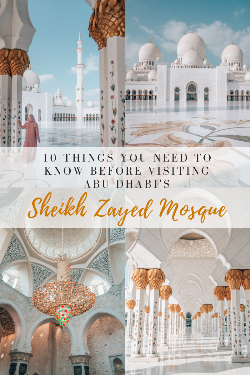 10 Things You Need to Know Before Visiting the Sheikh Zayed Mosque in Abu Dhabi