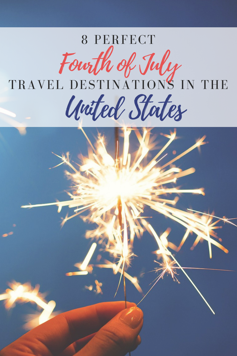Best Fourth of July Destinations in the US