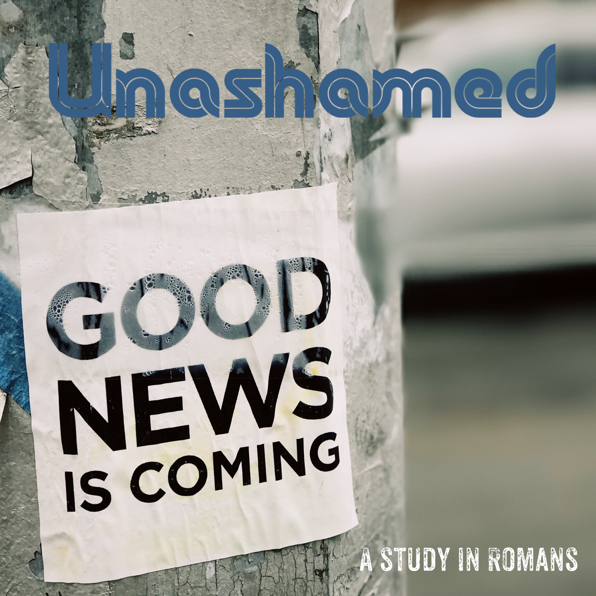 Unashamed - Romans contains some of the highest truth and doctrine for the follower of Jesus.Sundays at 11:00