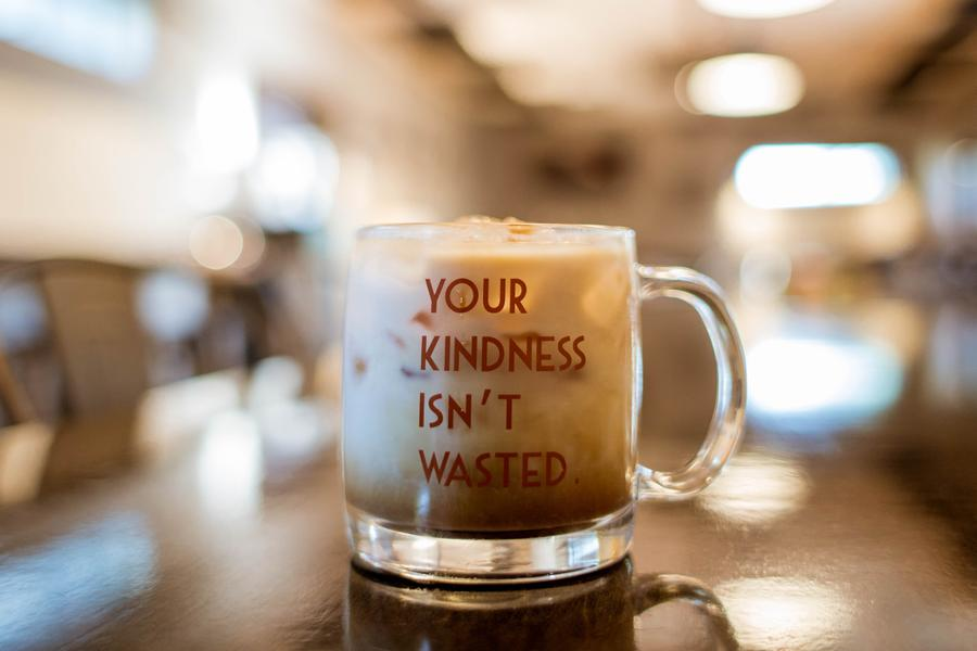 Your Kindness Isn't Wasted Mug    Crest & Trough Co.     Clear glass 12oz mug $13.95