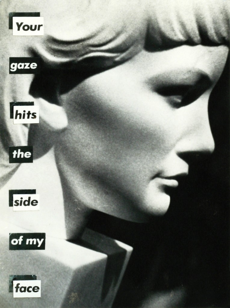 "Barbara Kruger, ""Untitled (Your Gaze Hits the Side of my Face)"" (1981)"